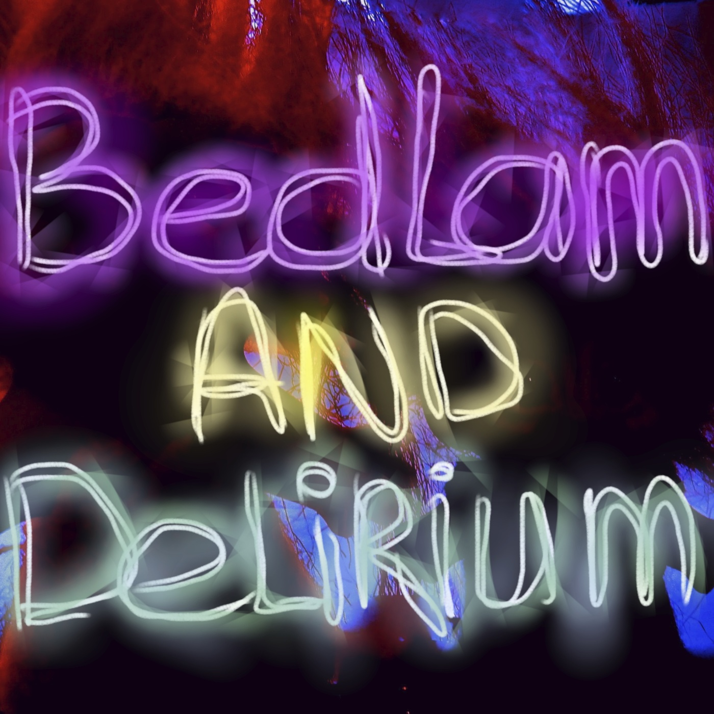 Bedlam And Delirium (B.A.D.)
