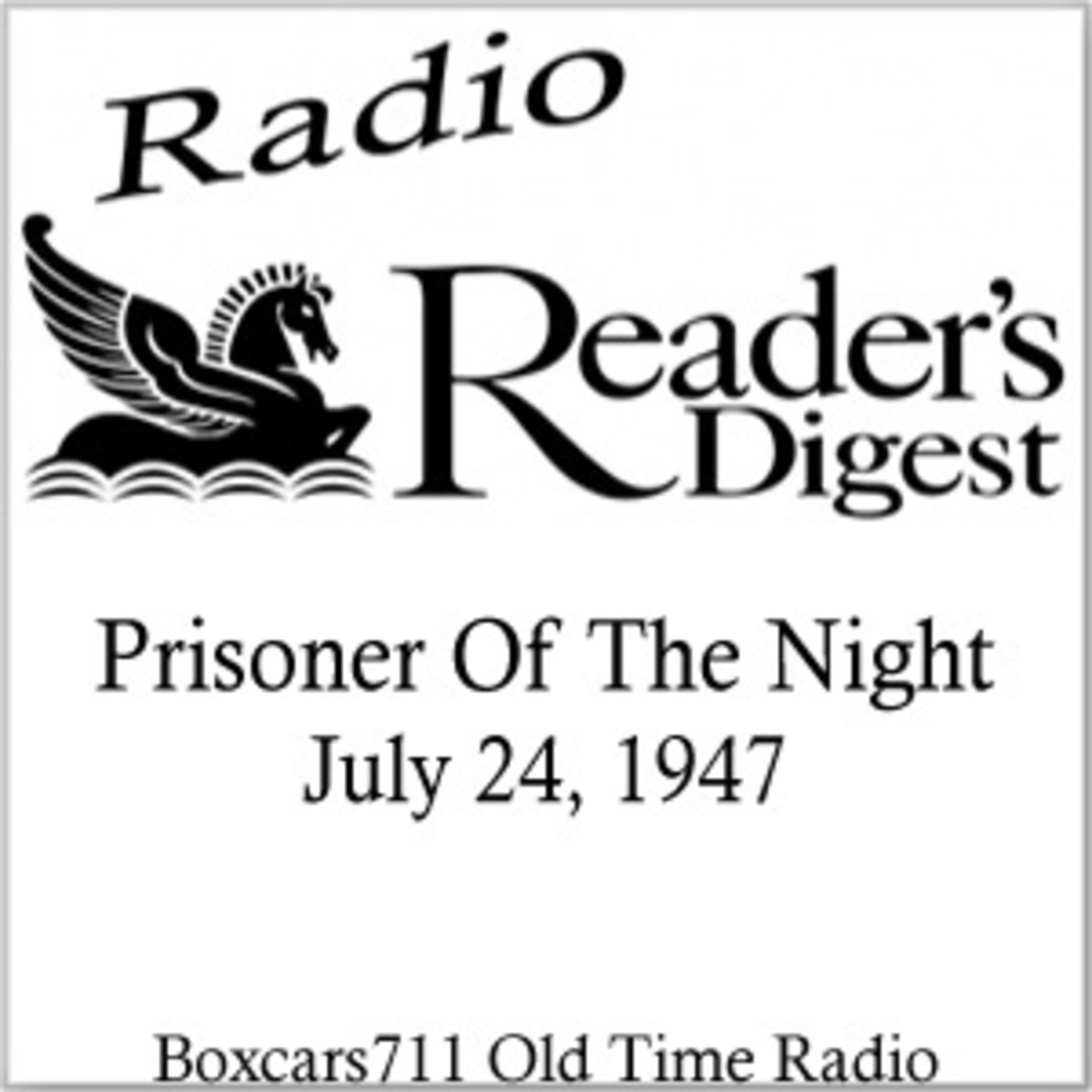 radio reader s digest prisoner of the night 07 24 47 boxcars711 Current Cars the final radio reader s digest show was broadcast on 3rd june 1948 with the now vacant radio slot being filled the following week with the launch