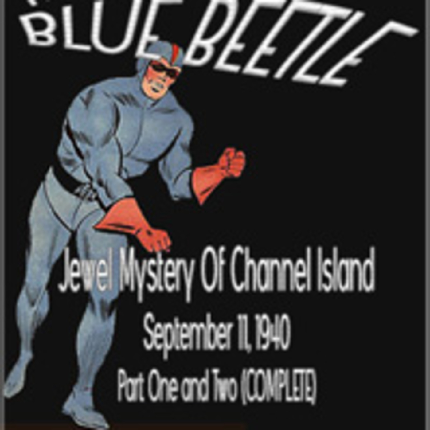 The Blue Beetle - The Jewel Mystery Of Channel Island COMPLETE (09-11-40)