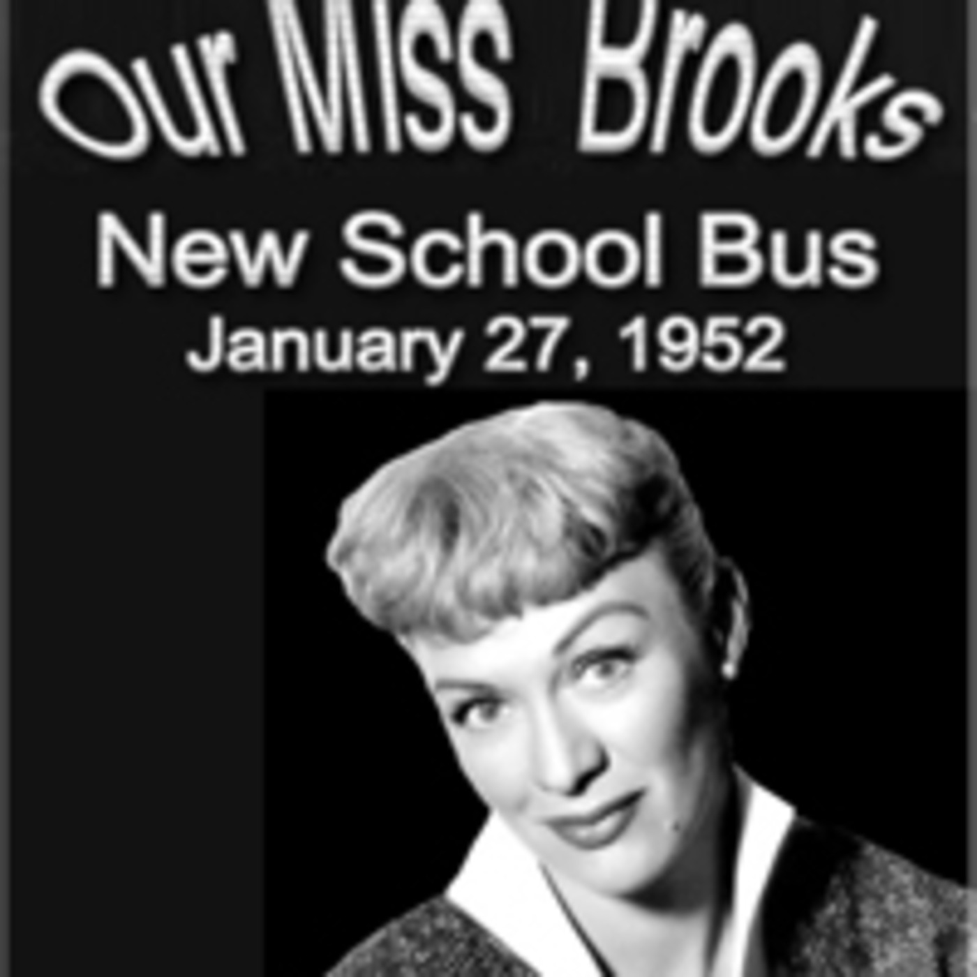 Our Miss Brooks - New School Bus (01-27-52)