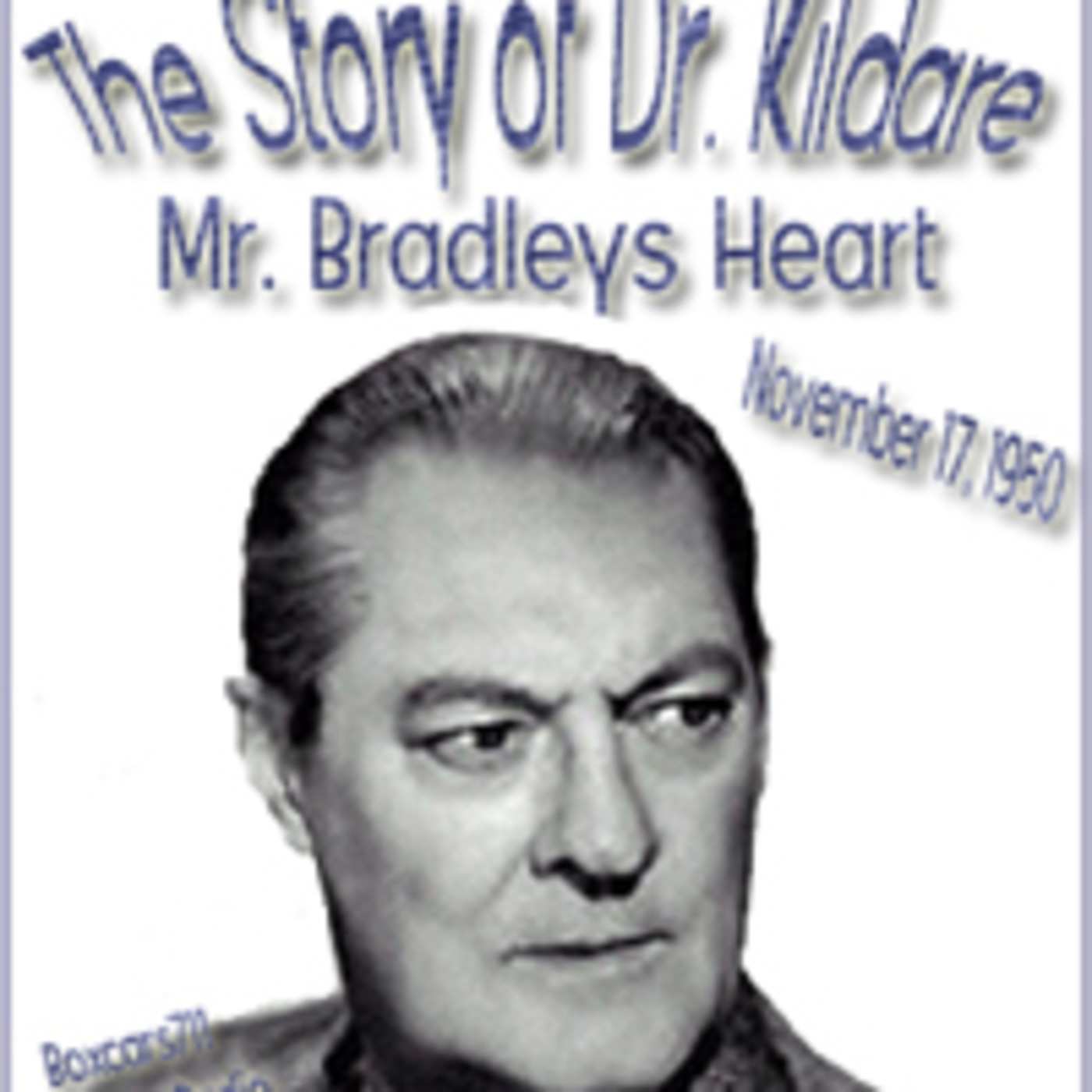 The Story Of Dr. Kildare - Mr. Bradley's Heart (11-17-50)