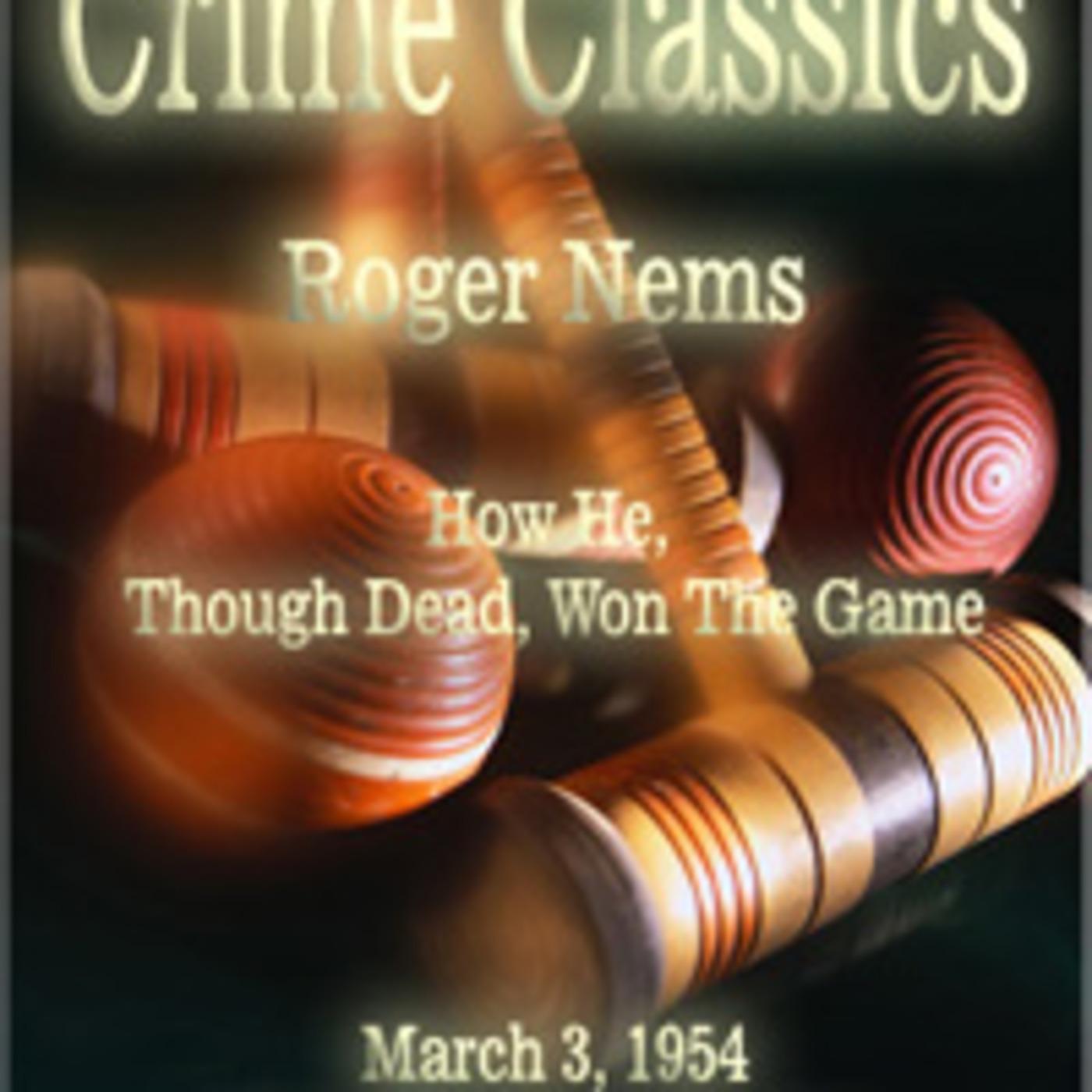 Crime Classics - Roger Nems (03-03-54)