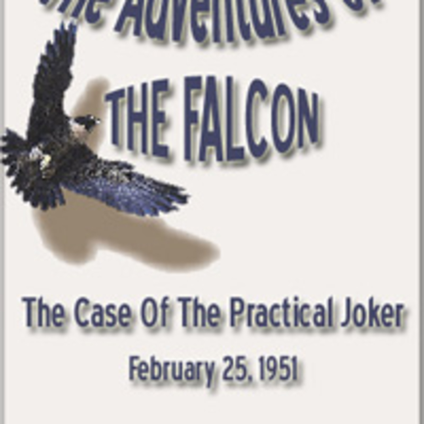 The Falcon - The Case Of The Practical Joker (02-25-51)
