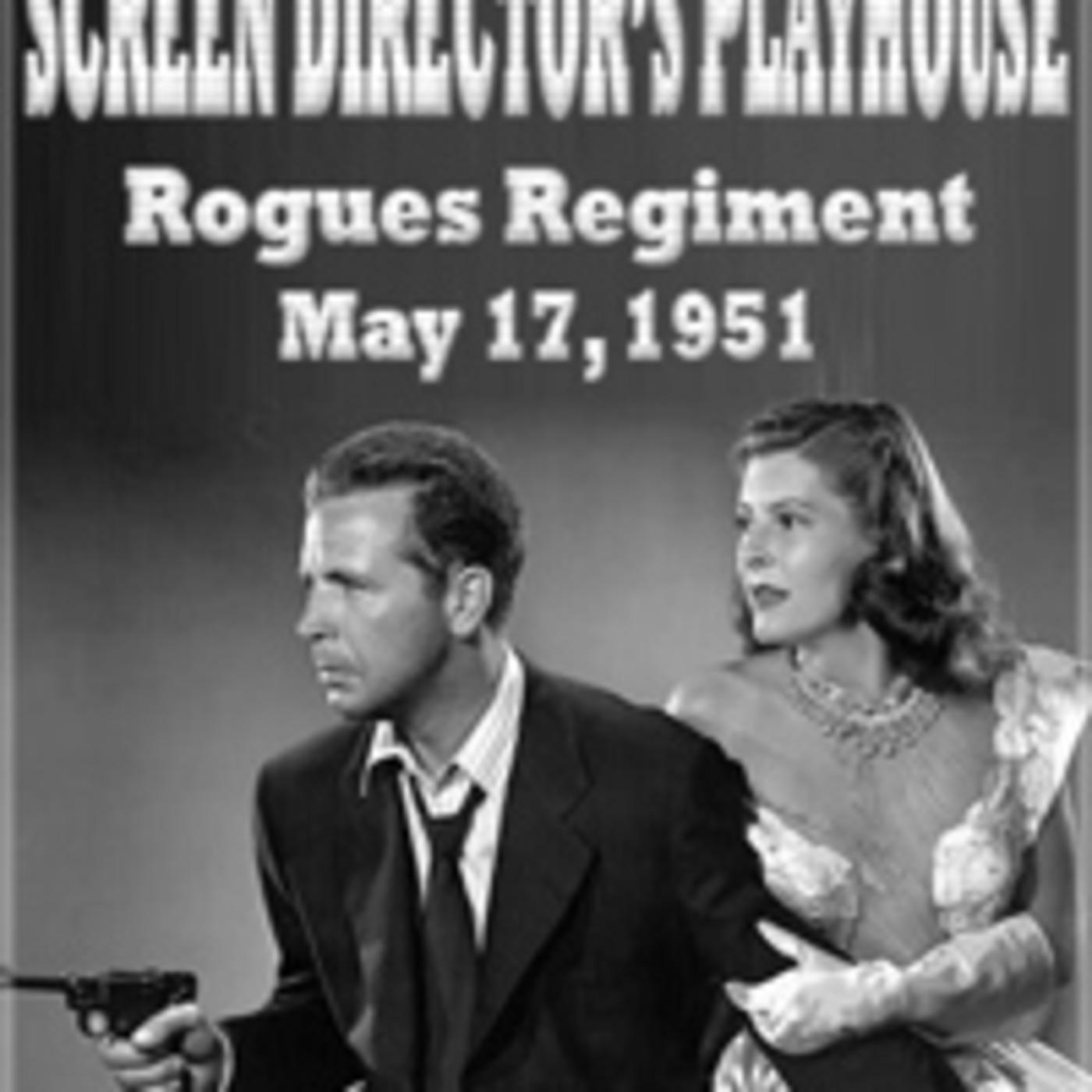 Screen Director's Playhouse - Rogue's Regiment (05-17-51)
