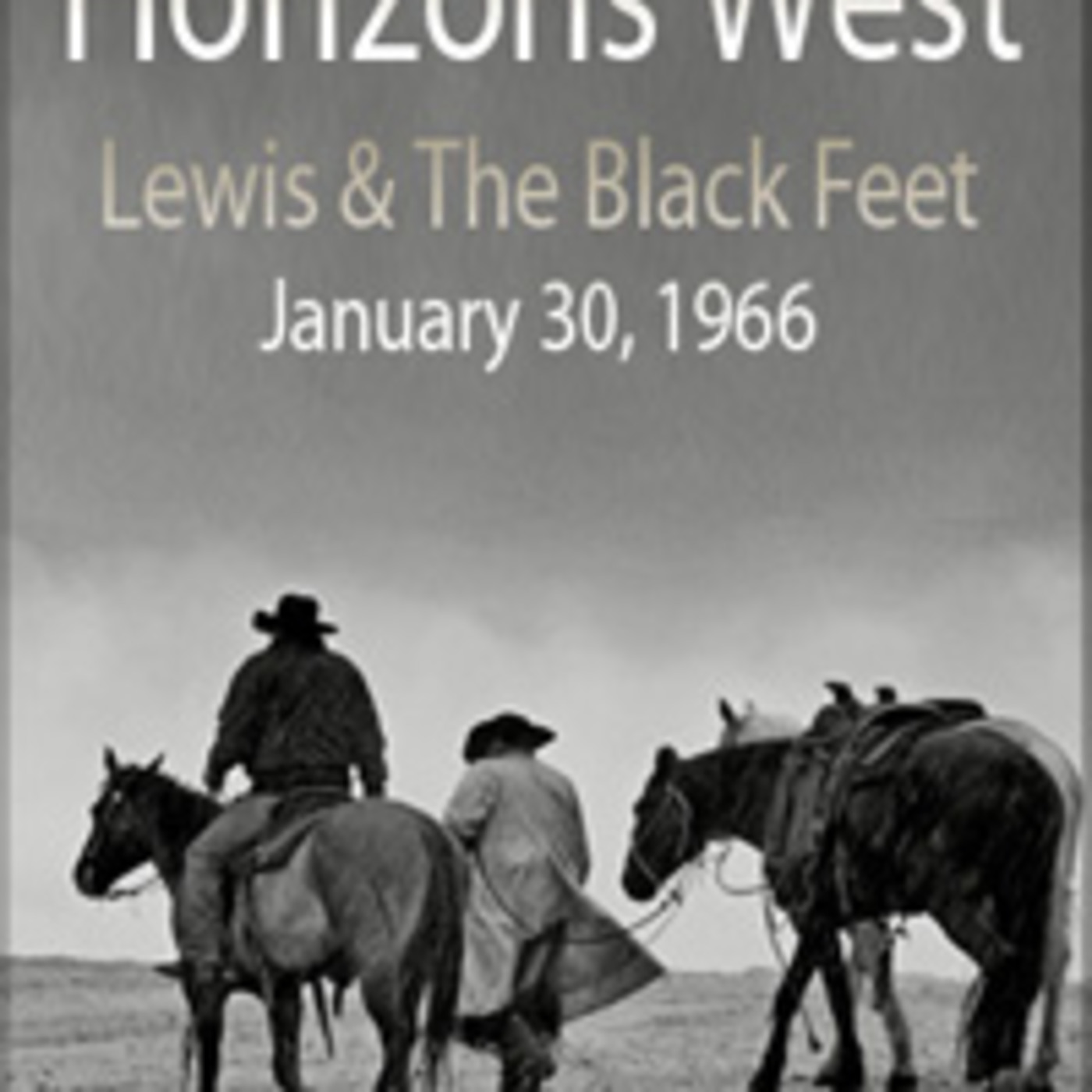 "Boxcars711 Overnight Western ""Horizons West"" - Lewis & The Blackfeet (01-30-66)"
