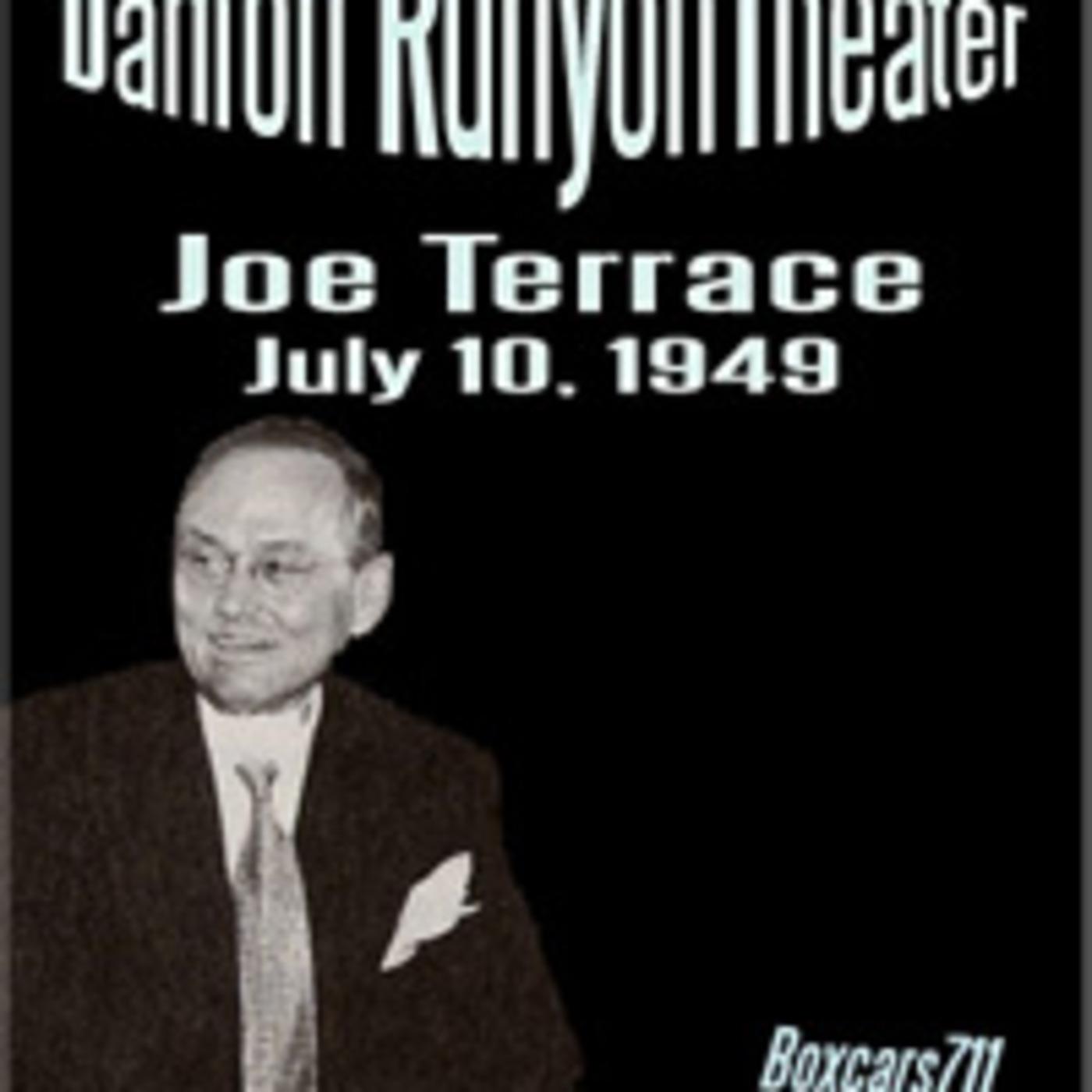 The Damon Runyon Theater - Joe Terrace (07-10-49)