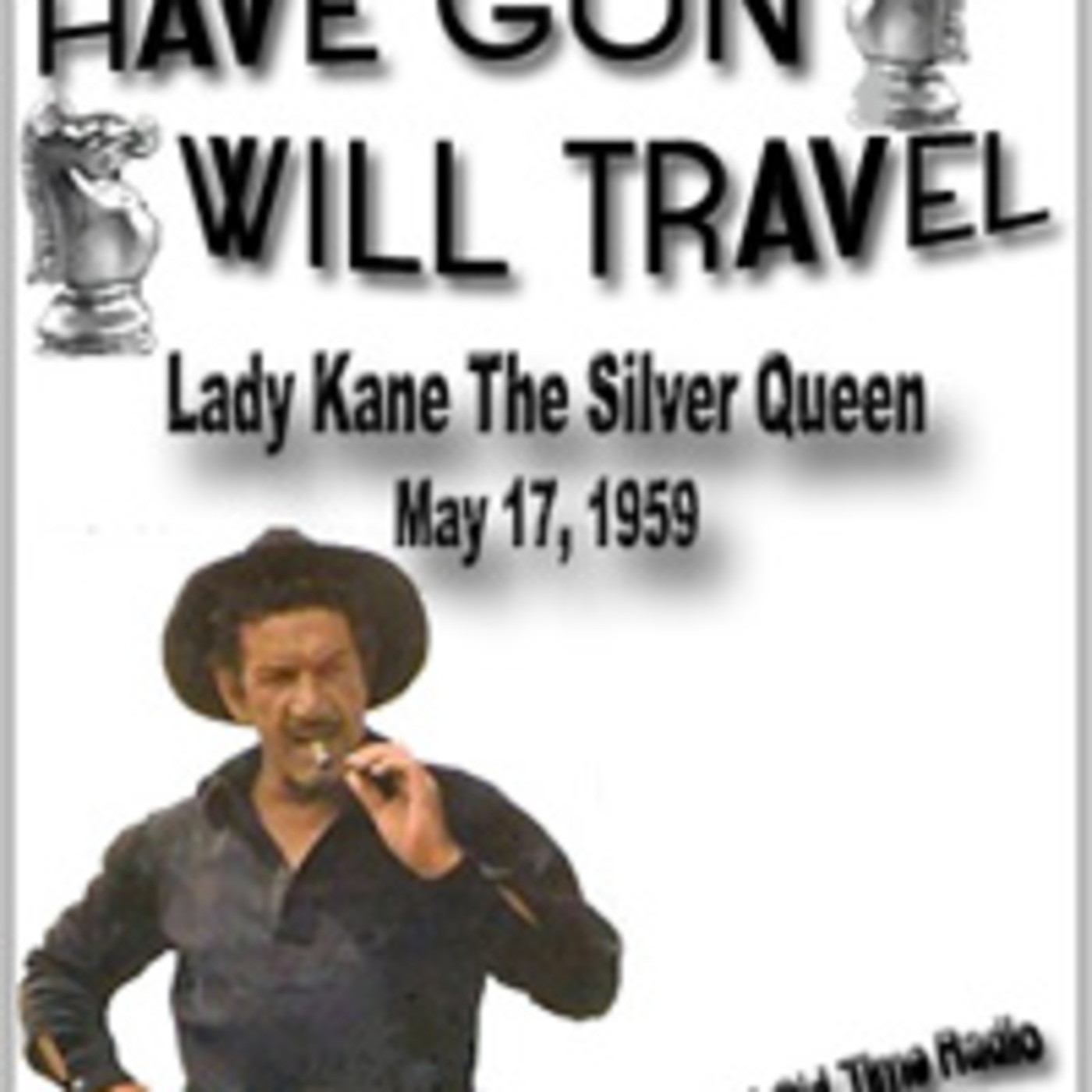 """Boxcars711 Overnight Western """"Have Gun Will Travel"""" - Lady Kane The Silver Queen (05-17-59)"""