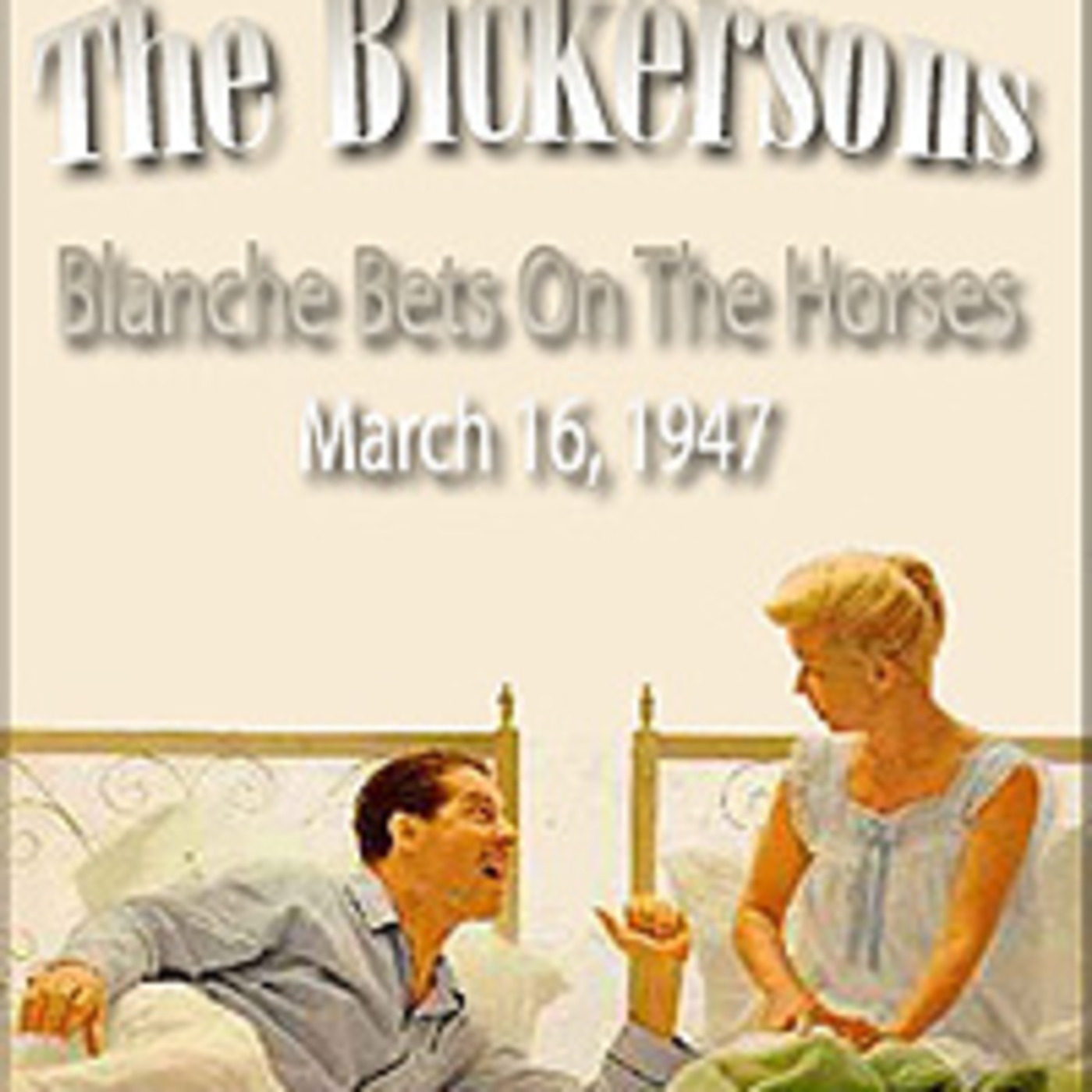 The Bickersons - Blanche Bets On The Horses (03-16-47)