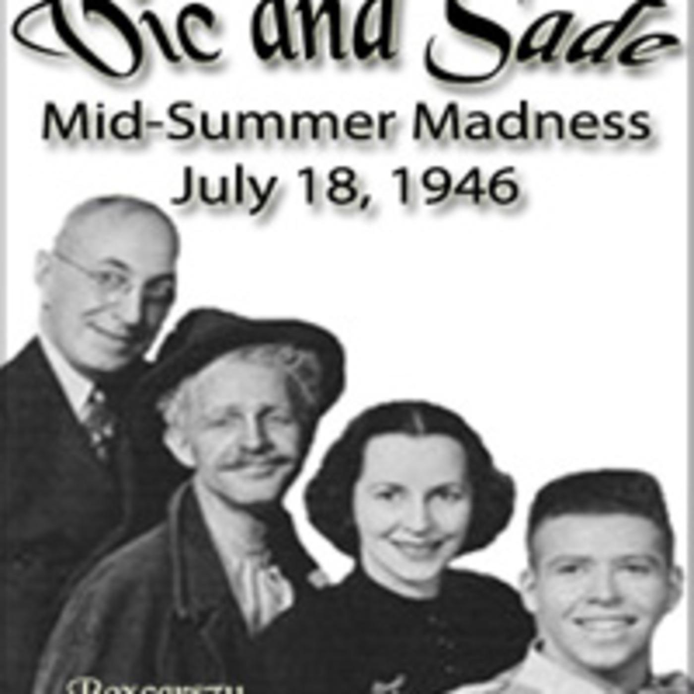 Vic & Sad - Mid-summer Madness (07-18-46)