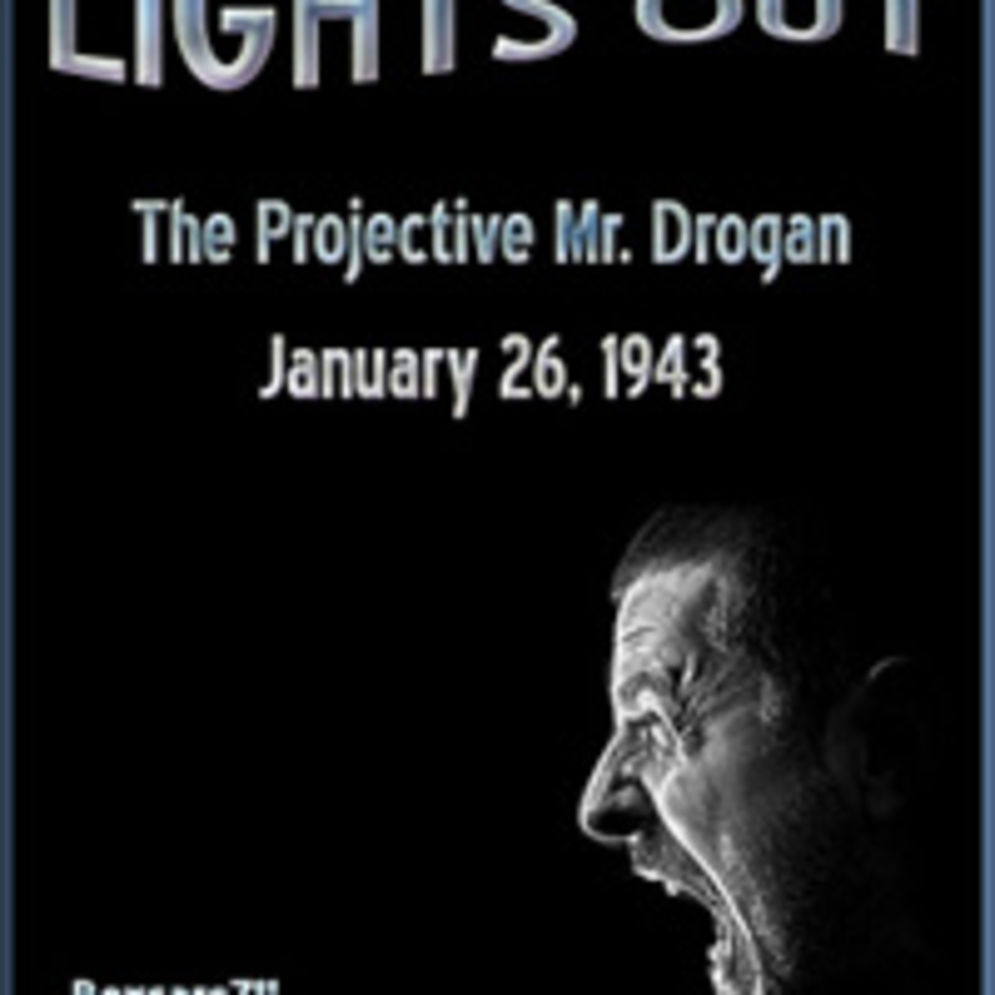 Lights Out - The Protective Mr. Drogen (01-26-43)