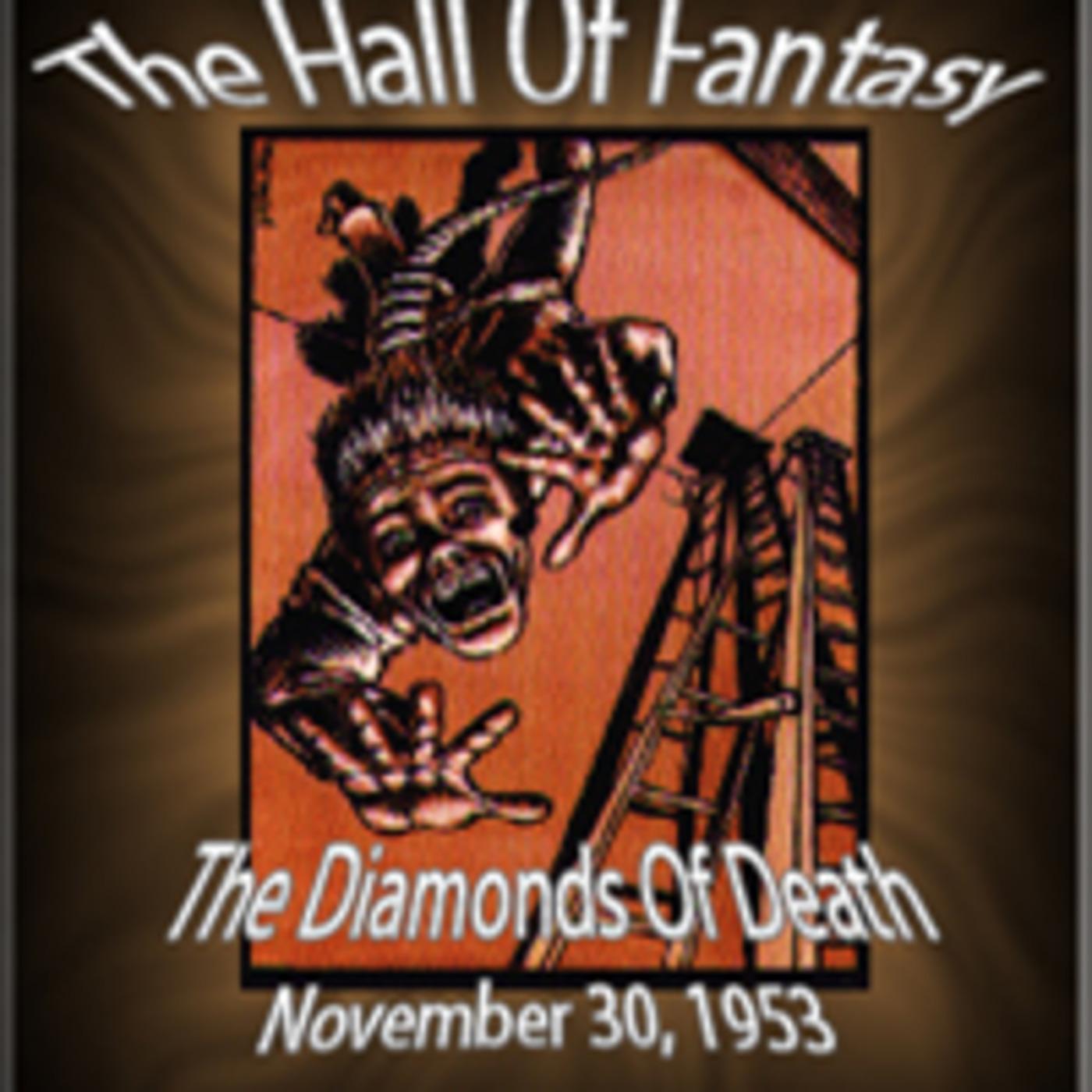 The Hall Of Fantasy - Diamonds Of Death (11-30-53)