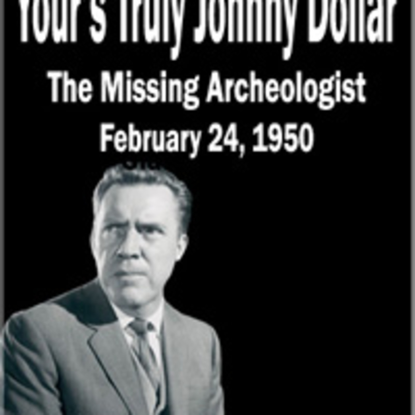 Your\'s Truly Johnny Dollar - The Missing Archeologist (02-24-50) MP3