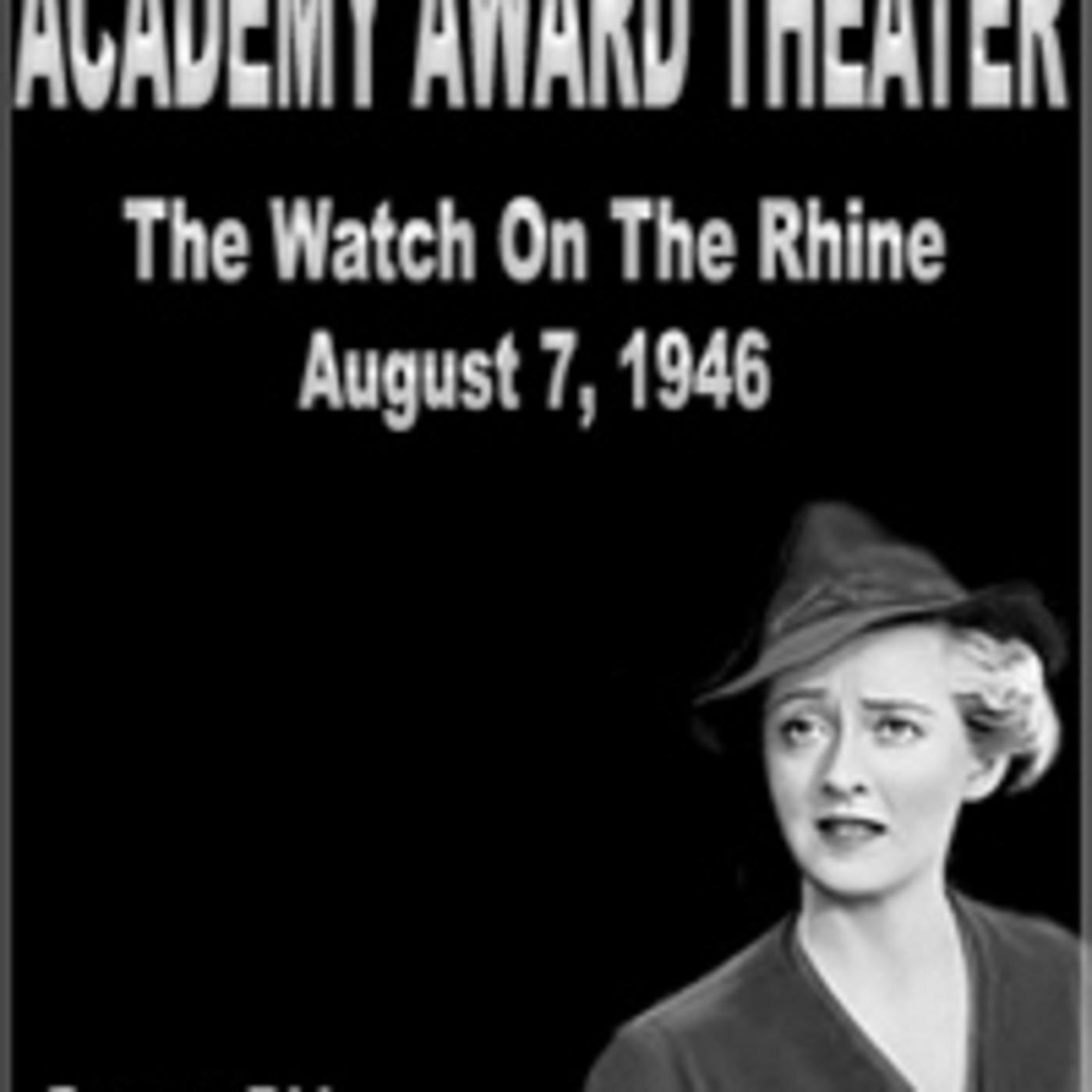 Academy Award Theater - The Watch On The Rhine (08-07-46)