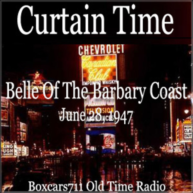 Curtain Time - Belle Of The Barbary Coast (06-28-47)