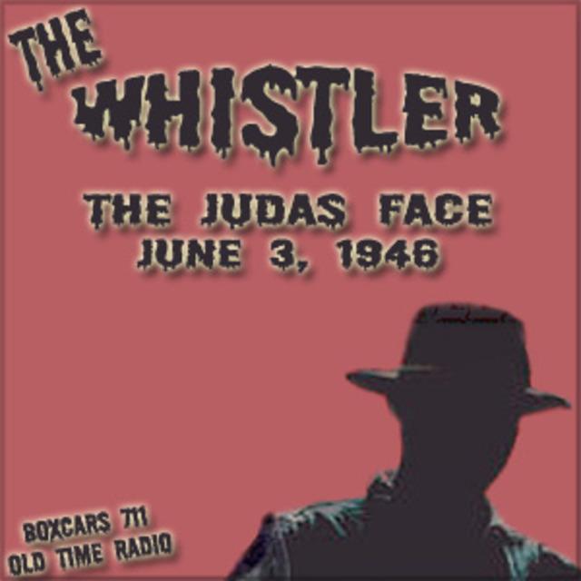The Whistler - The Judas Face (06-03-46)