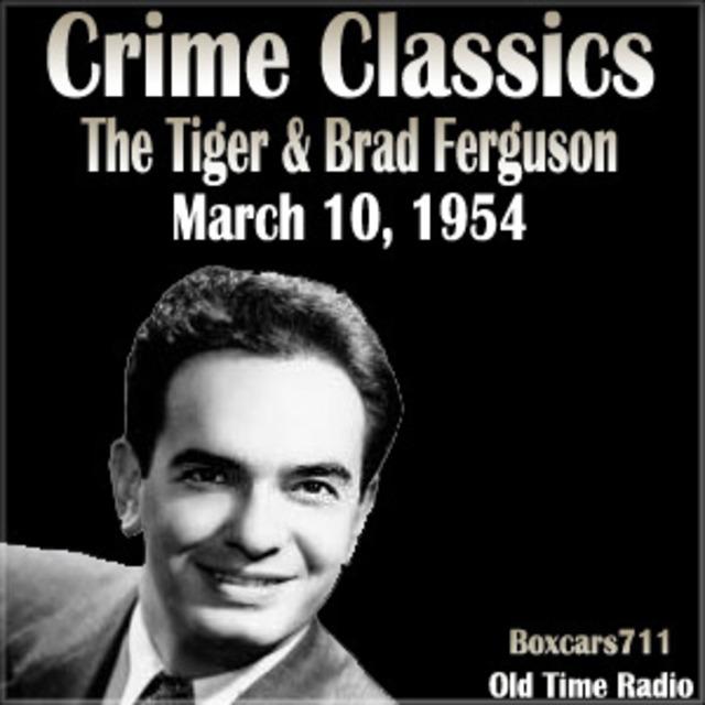 Crime Classics - The Tiger & Brad Ferguson (03-10-54)