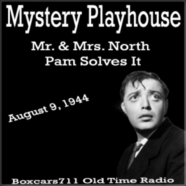The Mystery Playhouse Mr Mrs North Pam Solves It 08 09 44