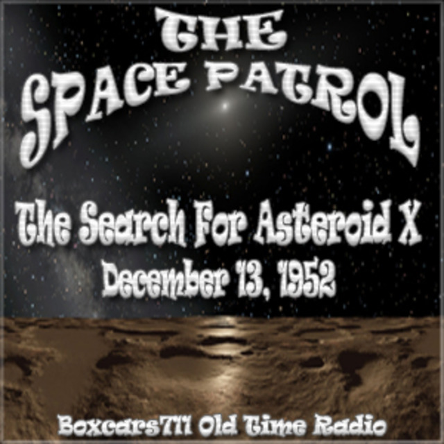 Space Patrol - The Search For Asteroid X (12-13-52)