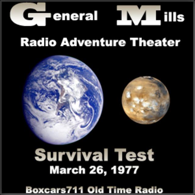 The General Mills Radio Adventure Theater - Survival Test (03-26-77)