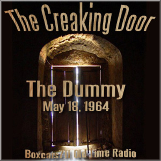 sc 1 st  Podomatic & The Creaking Door - The Dummy (05-18-64)