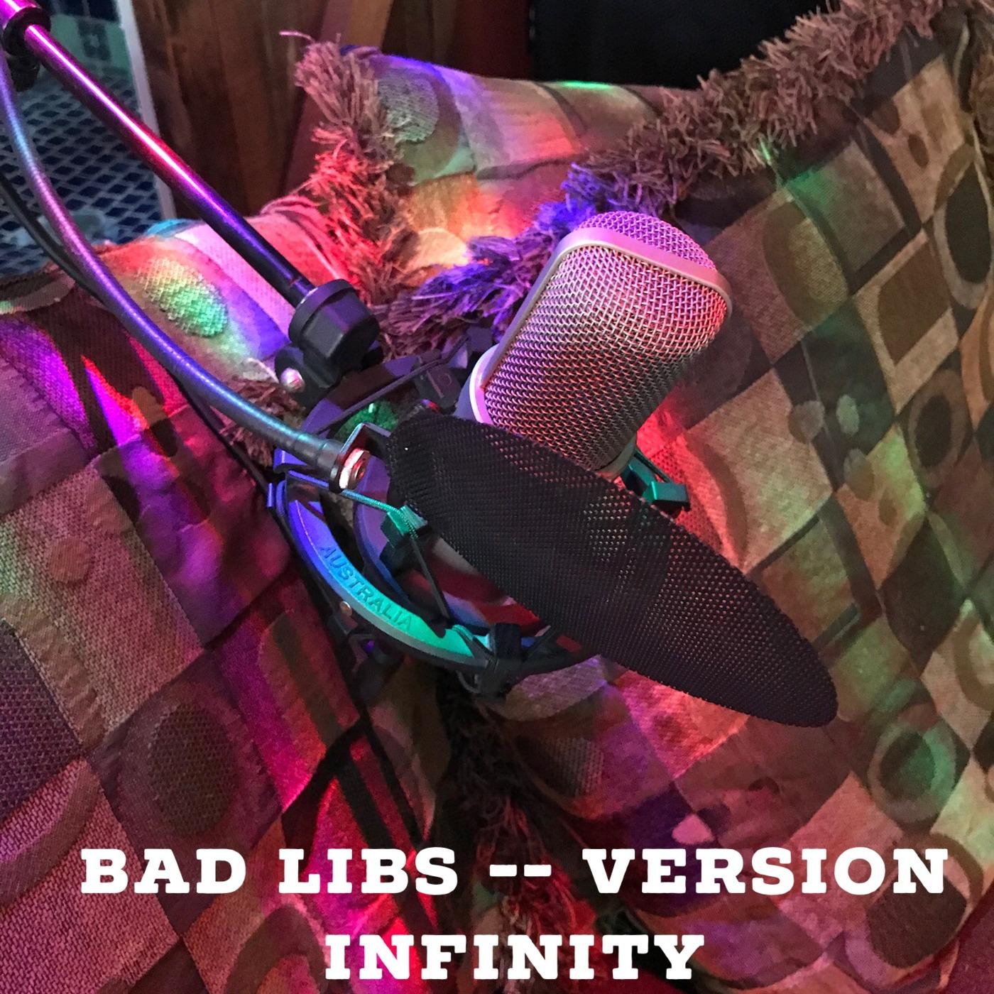 Bad Libs - Version Infinity