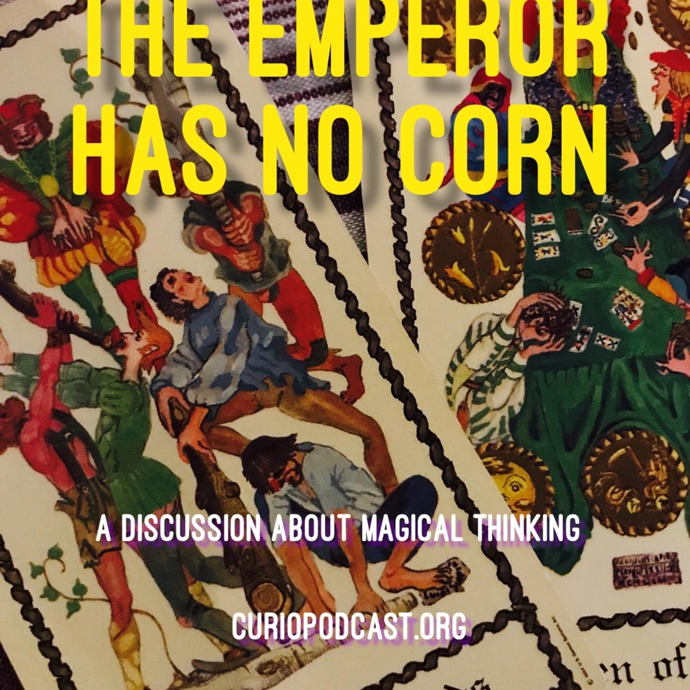 The Emperor Has No Corn