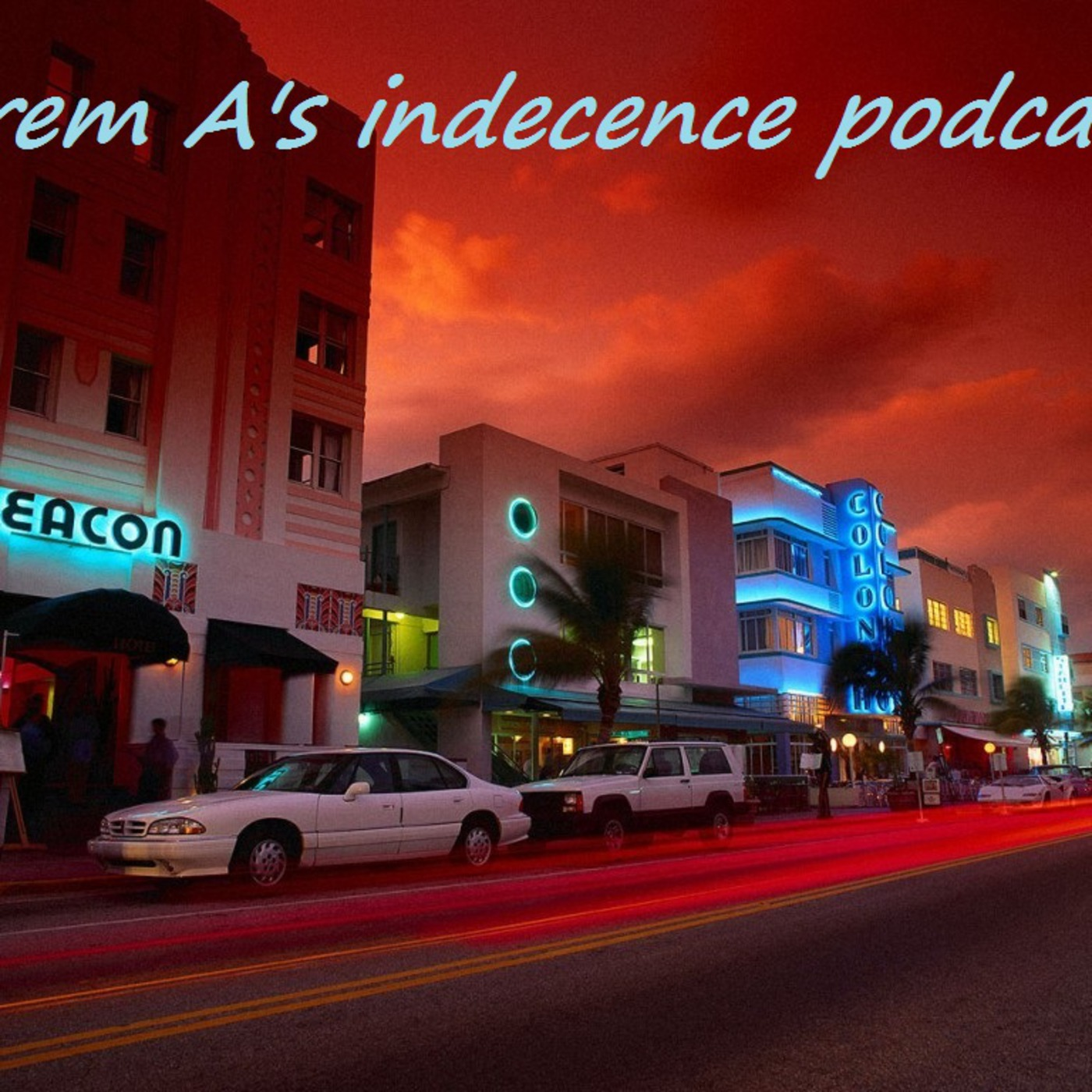 jerem A's indecence Podcast