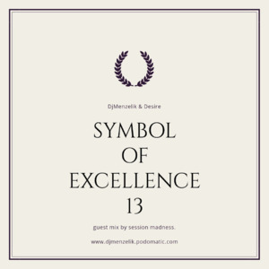 Symbol Of Excellence Podcast by dj Menzelik and Desire