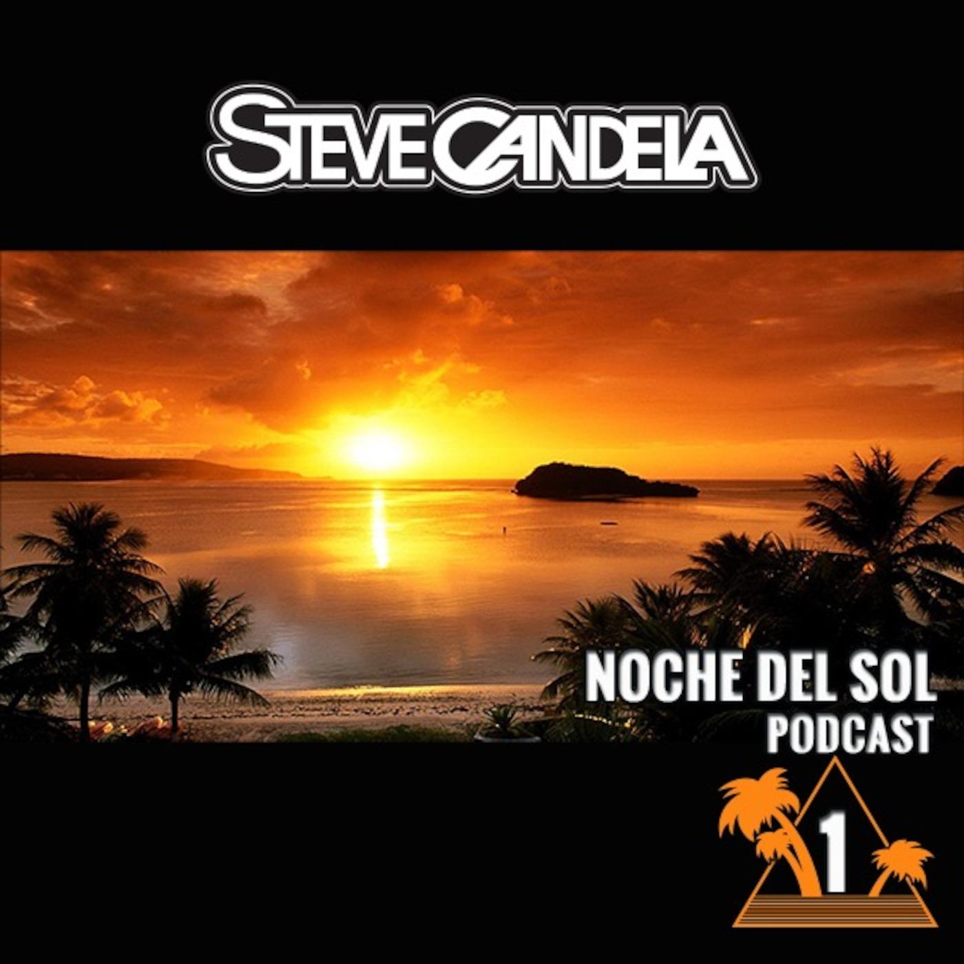 Steve Candela's Noche Del Sol Podcast