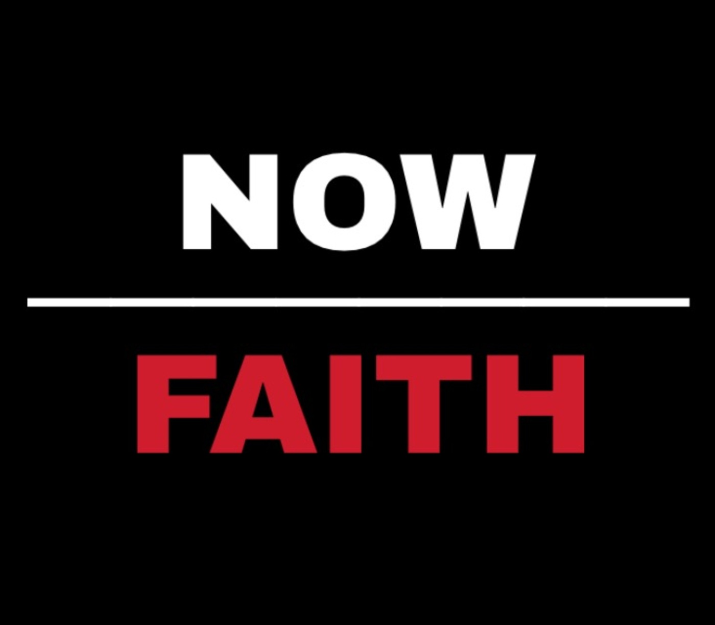 Now Faith Podcast