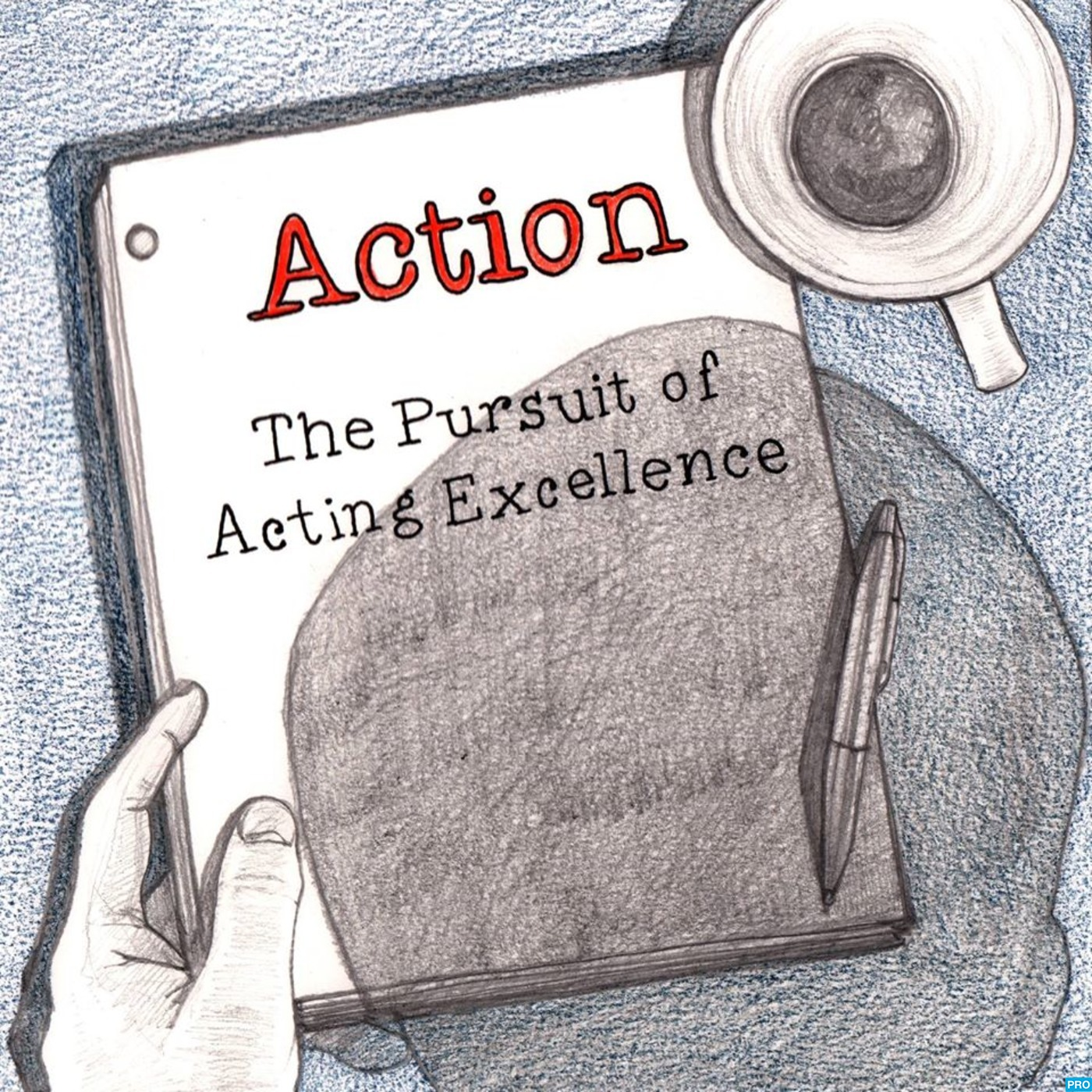 Action: The Pursuit Of Acting Excellence