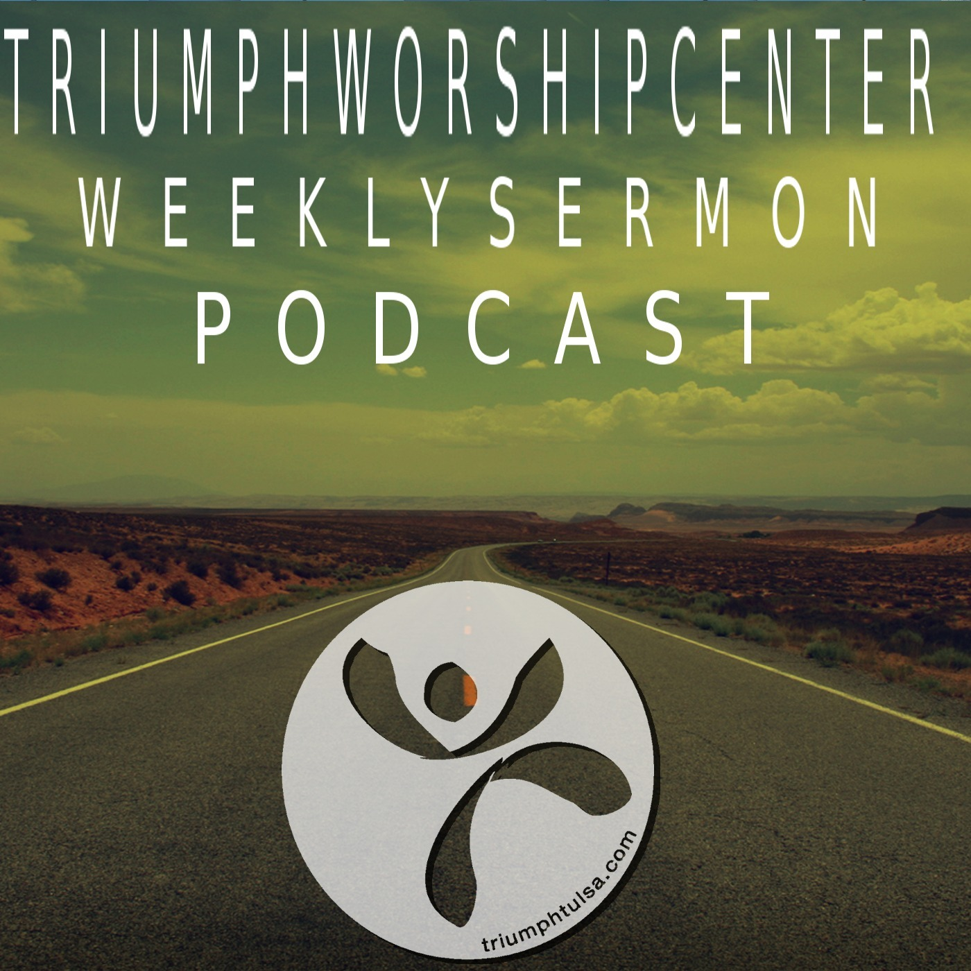 Triumph Worship Center Weekly Podcast