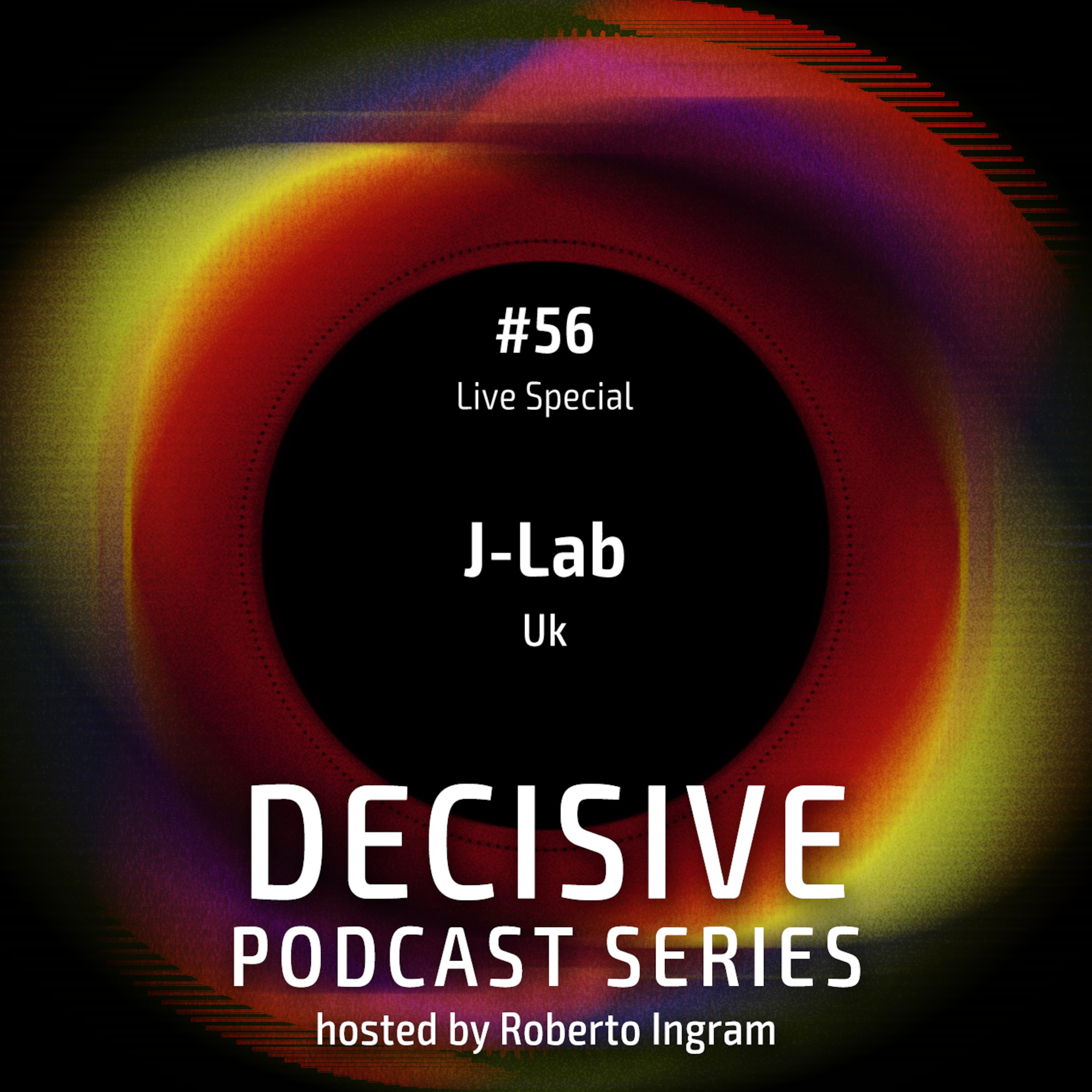 J Lab Live Special Decisive Podcast Series Podcast