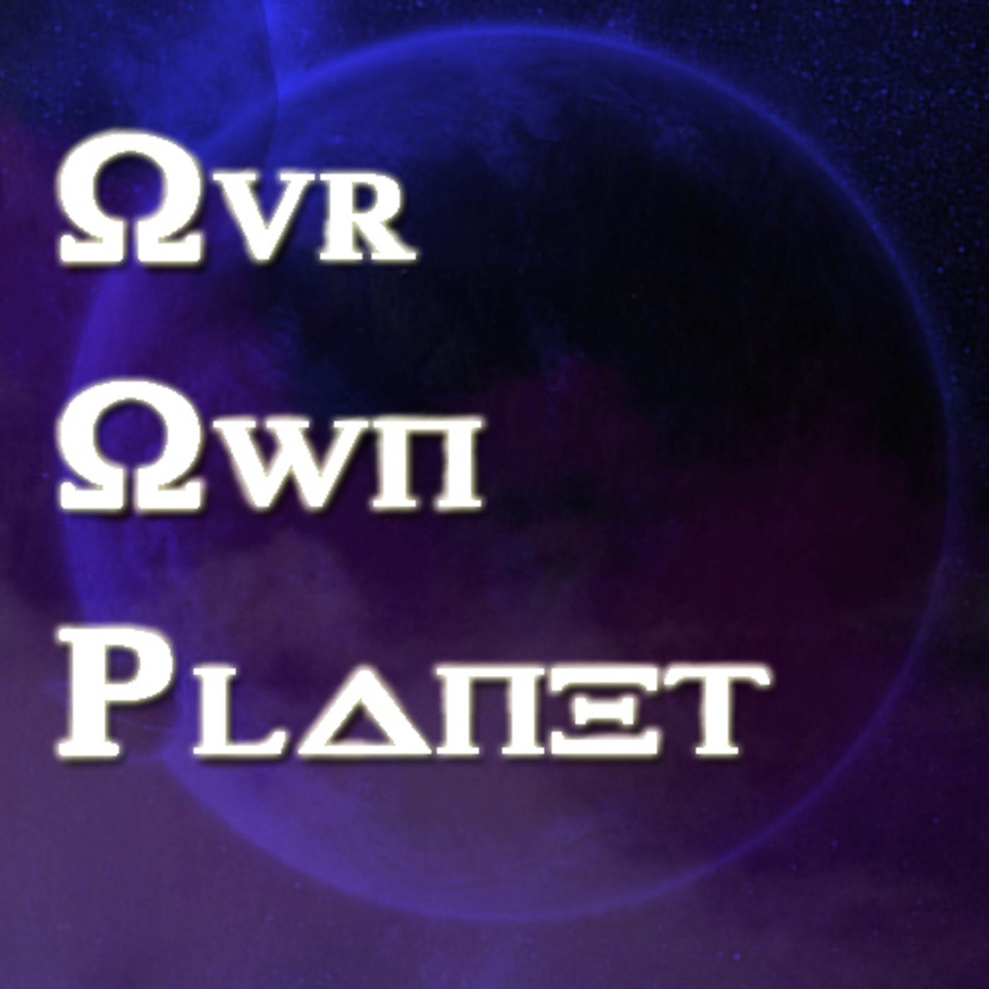 Our Own Planet