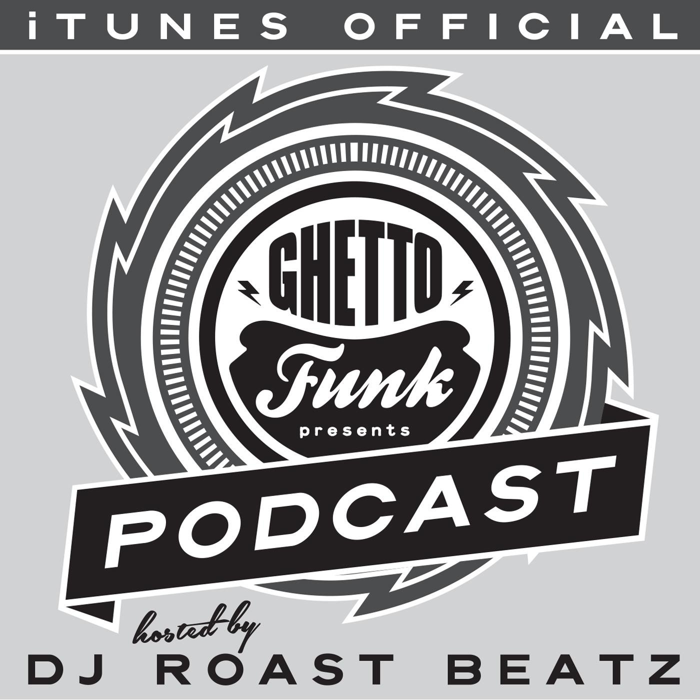 Official Ghetto Funk ITunes Podcast