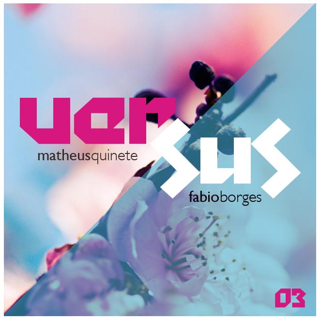 VERSUS (Matheus Quinete vs Fábio Borges)
