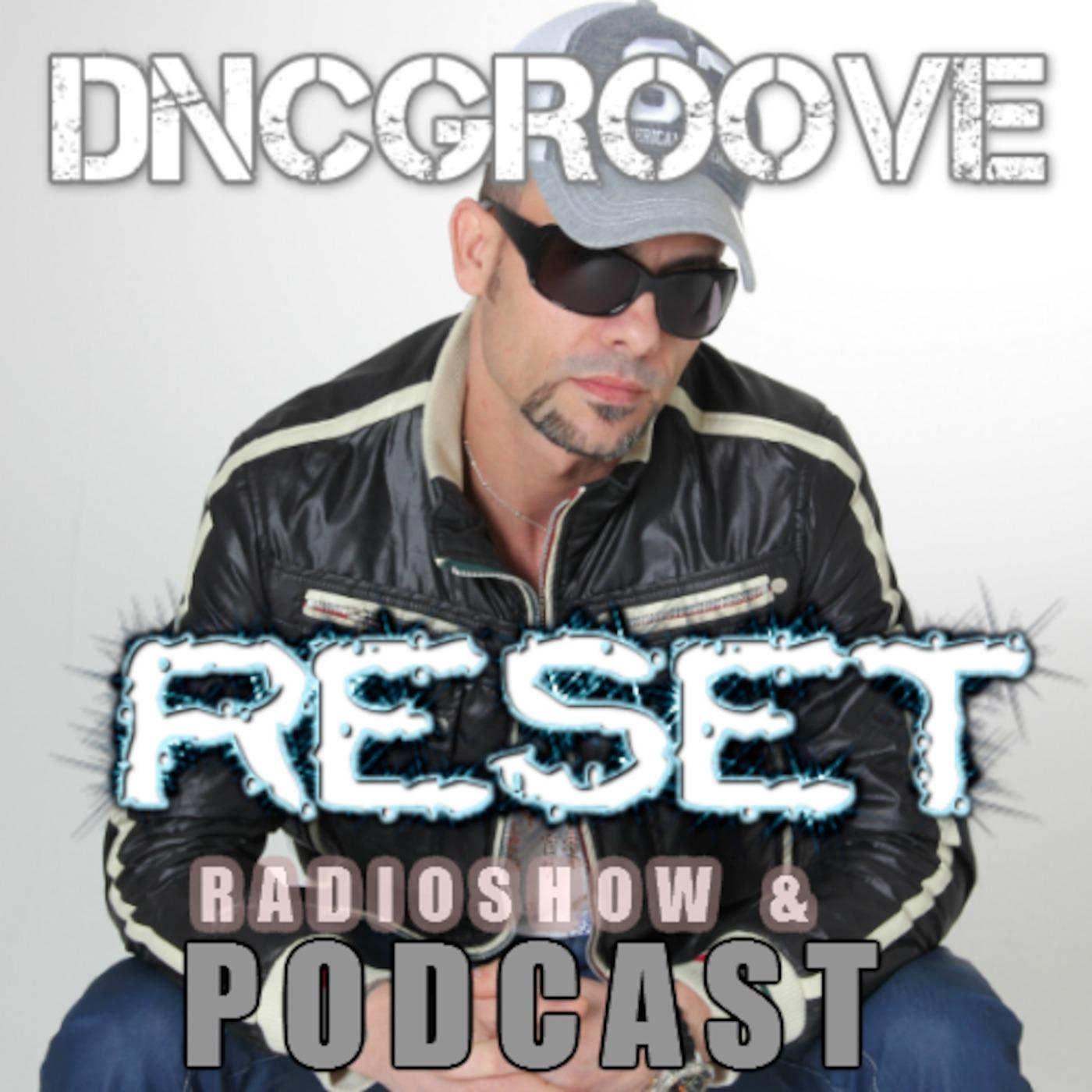 DnC Groove RESET RADIOSHOW & PODCAST