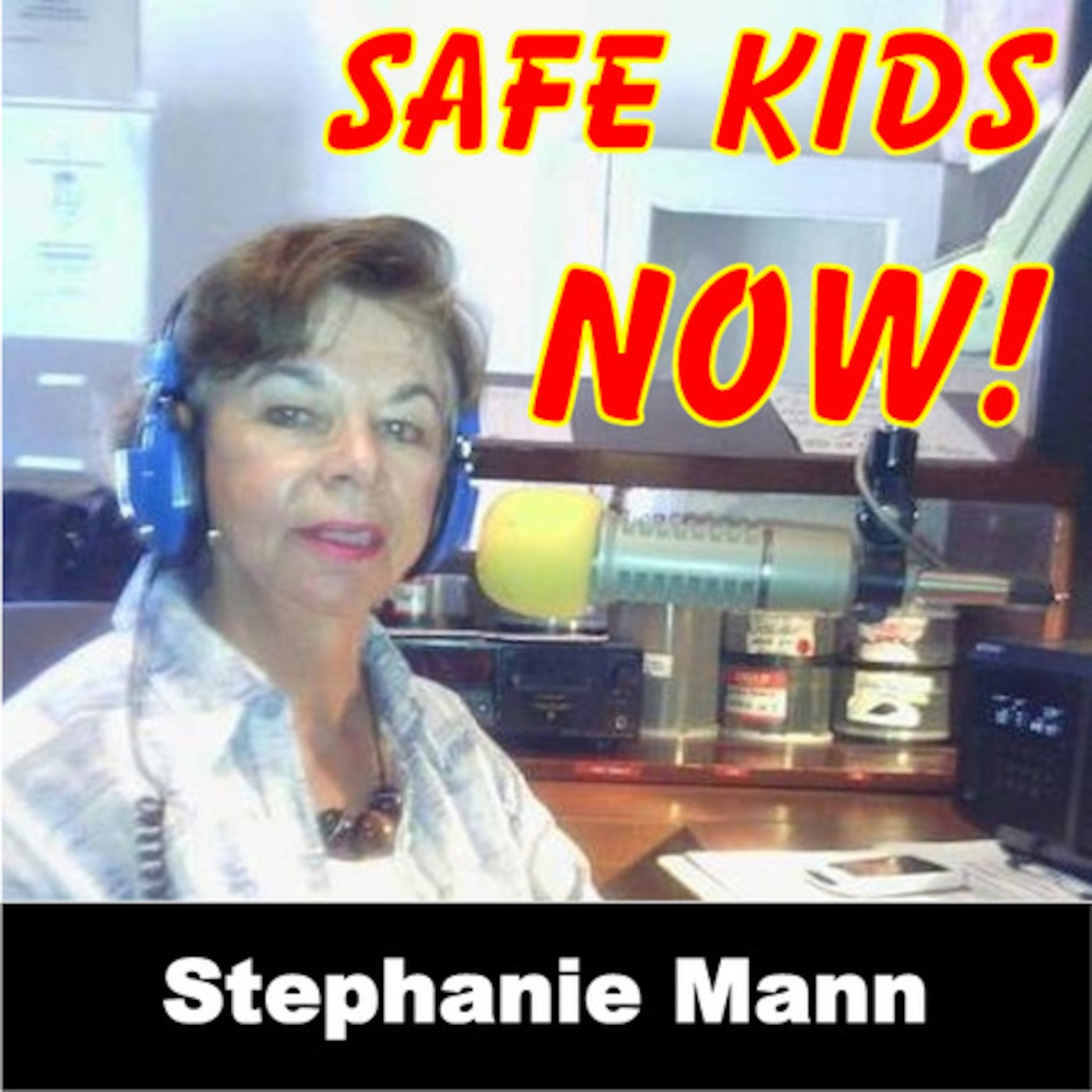 Stephanie Mann - Safe Kids Now Show