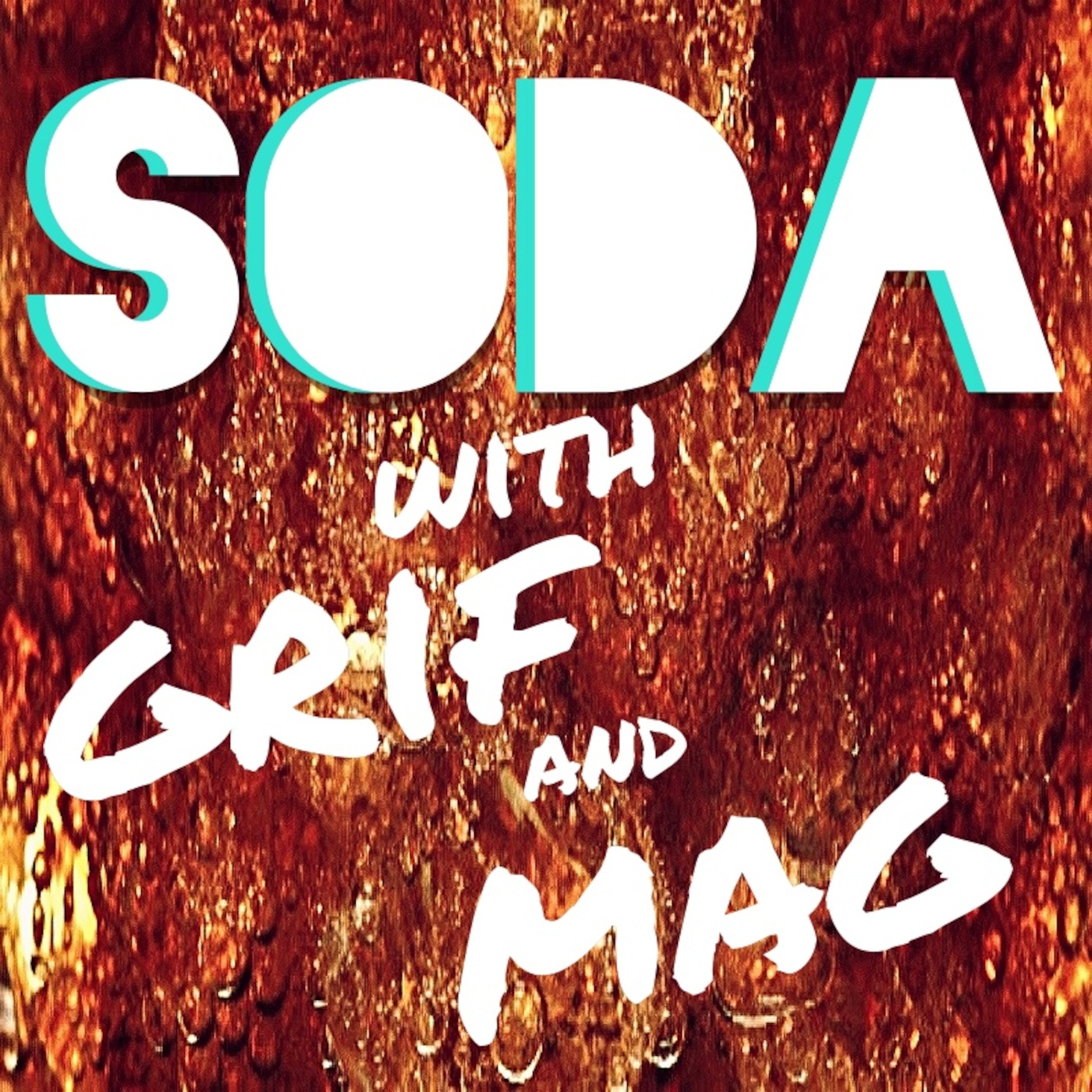 Soda with Grif and Mag