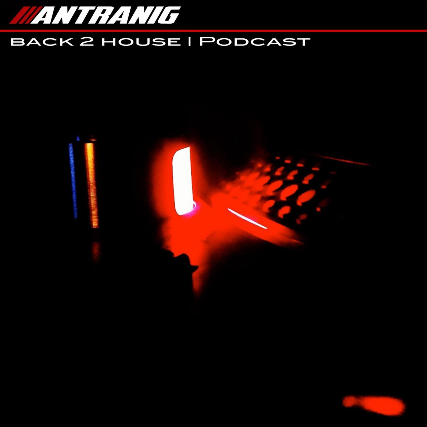 Antranig 'Back 2 House' Podcast