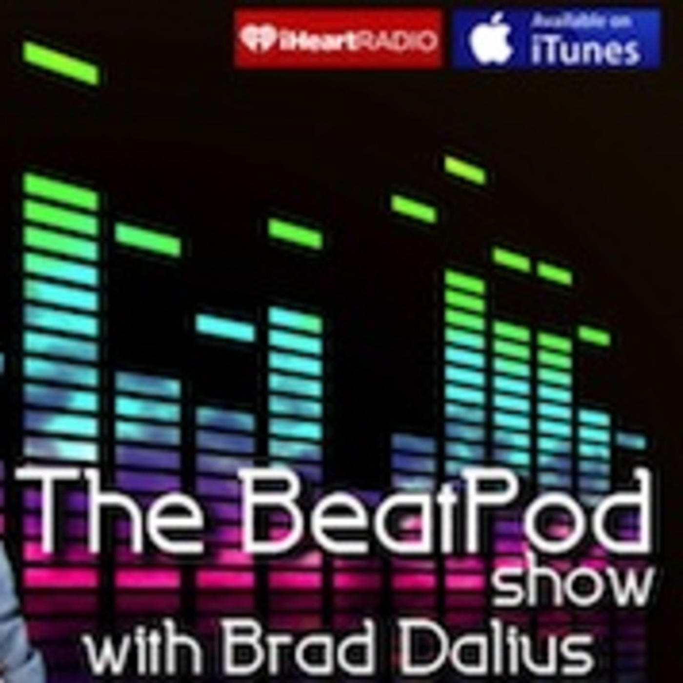 The Beat Pod Show with Brad Dalius