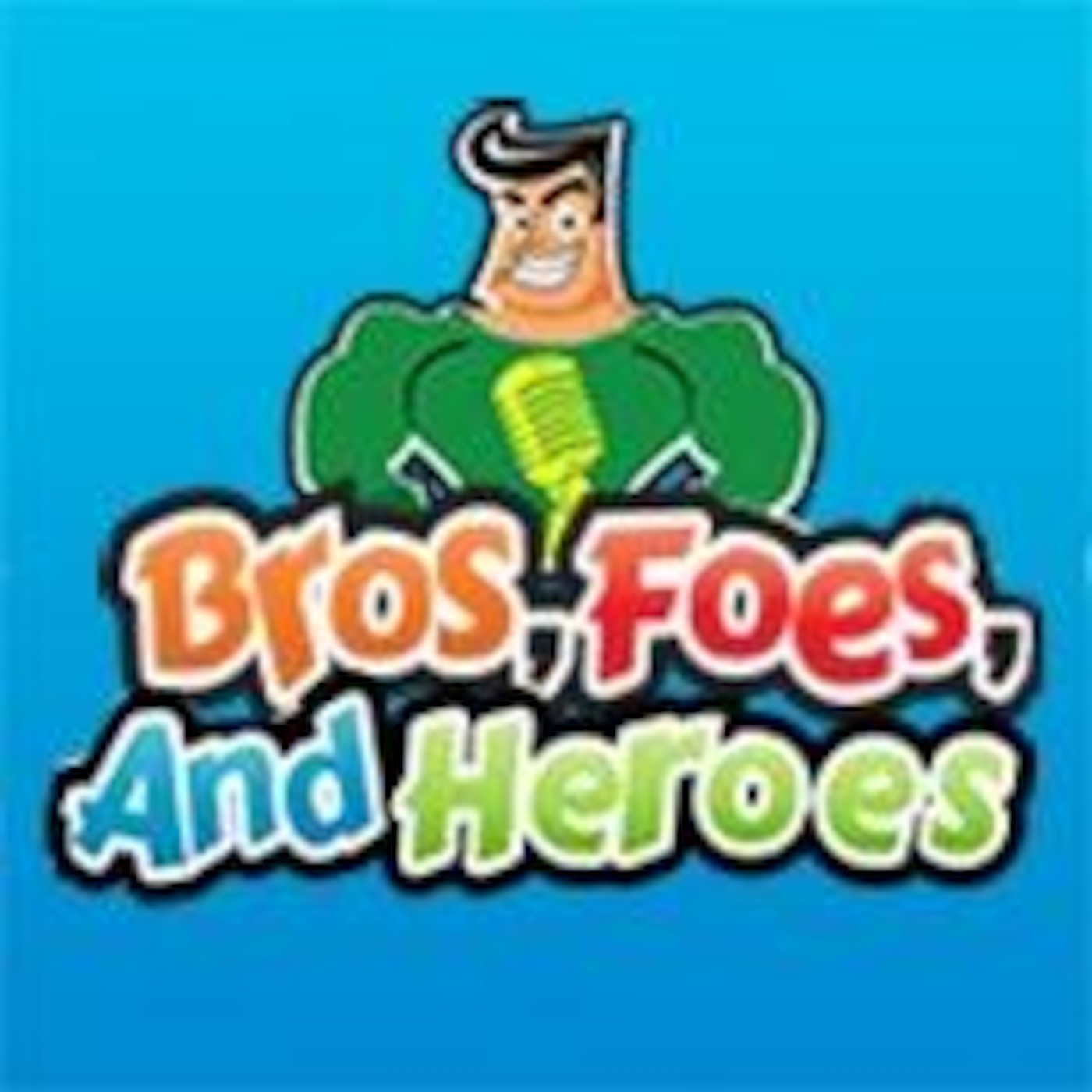 Bros, Foes, And Heroes
