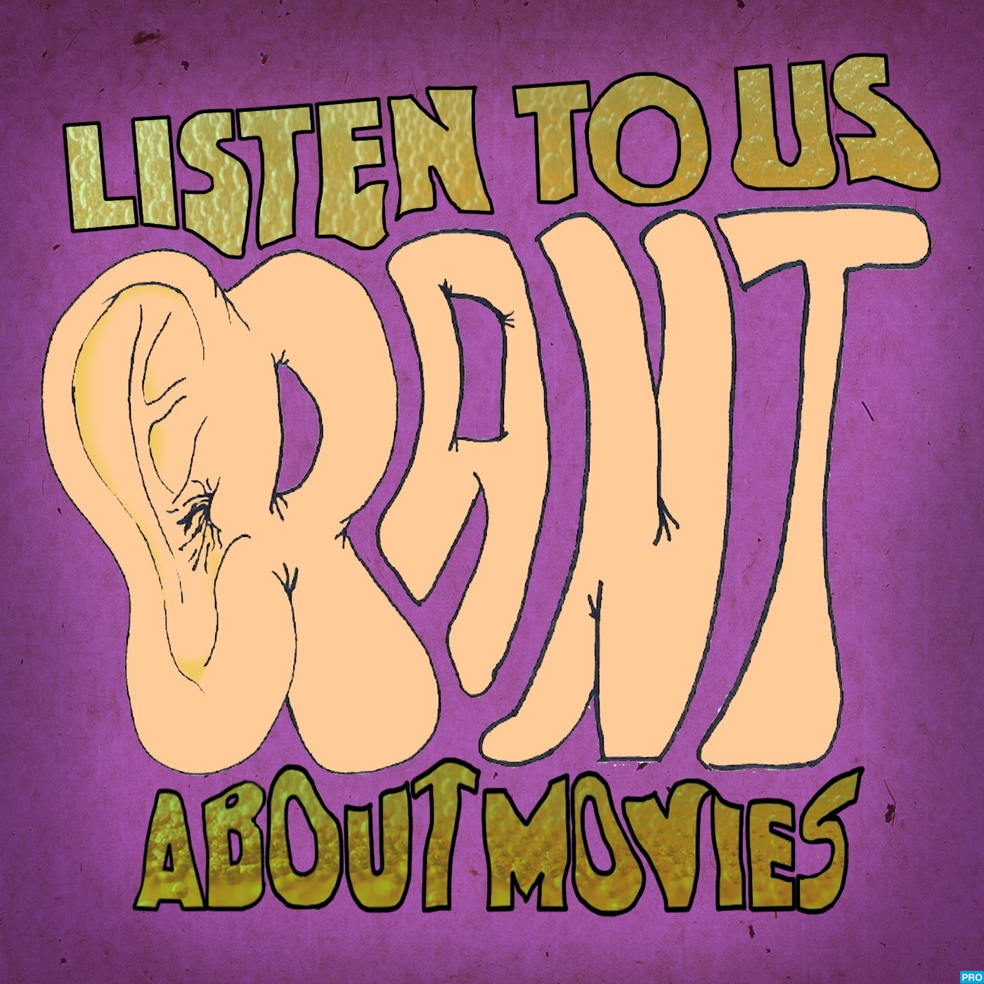 Listen To Us Rant About Movies