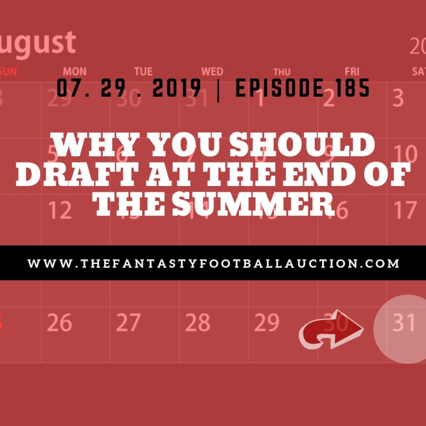 Ep186 - Why You Should Draft Late In The Summer - Fantasy Football