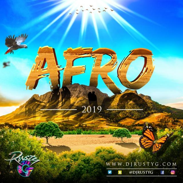 Afro 2019 (Afrobeat Mix)