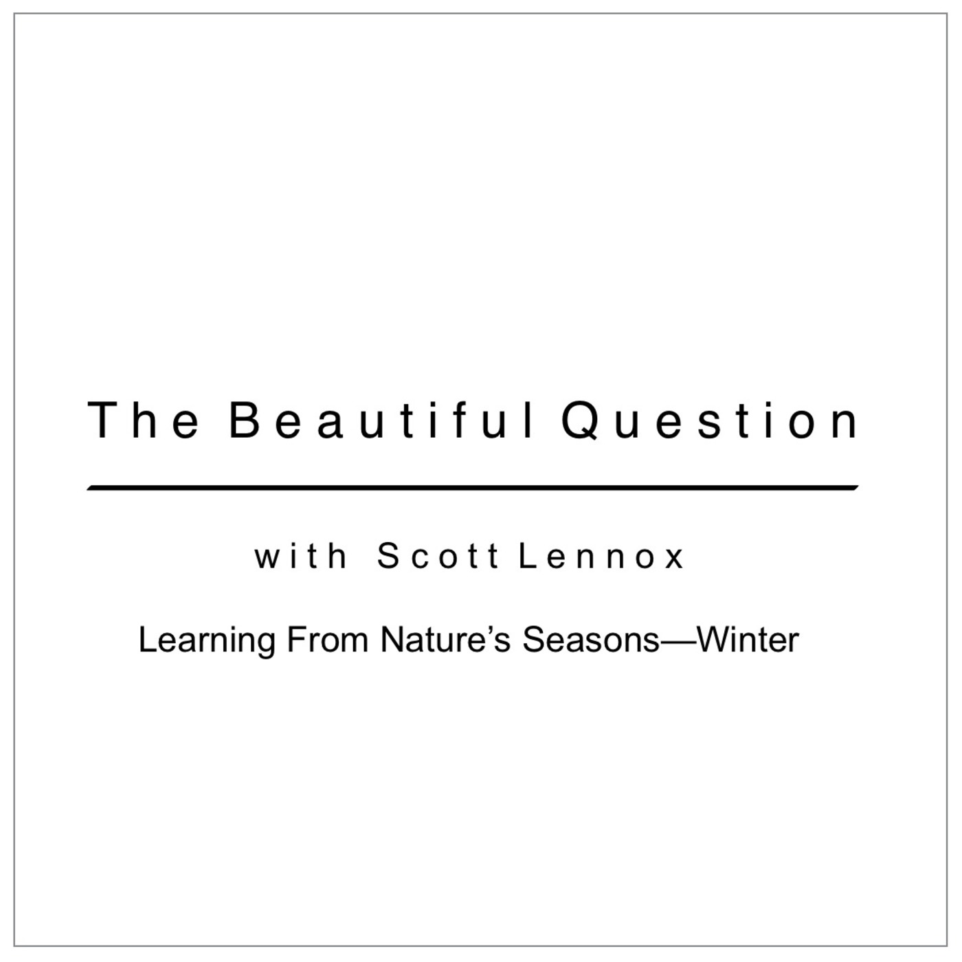 Learning From Nature's Seasons-Winter
