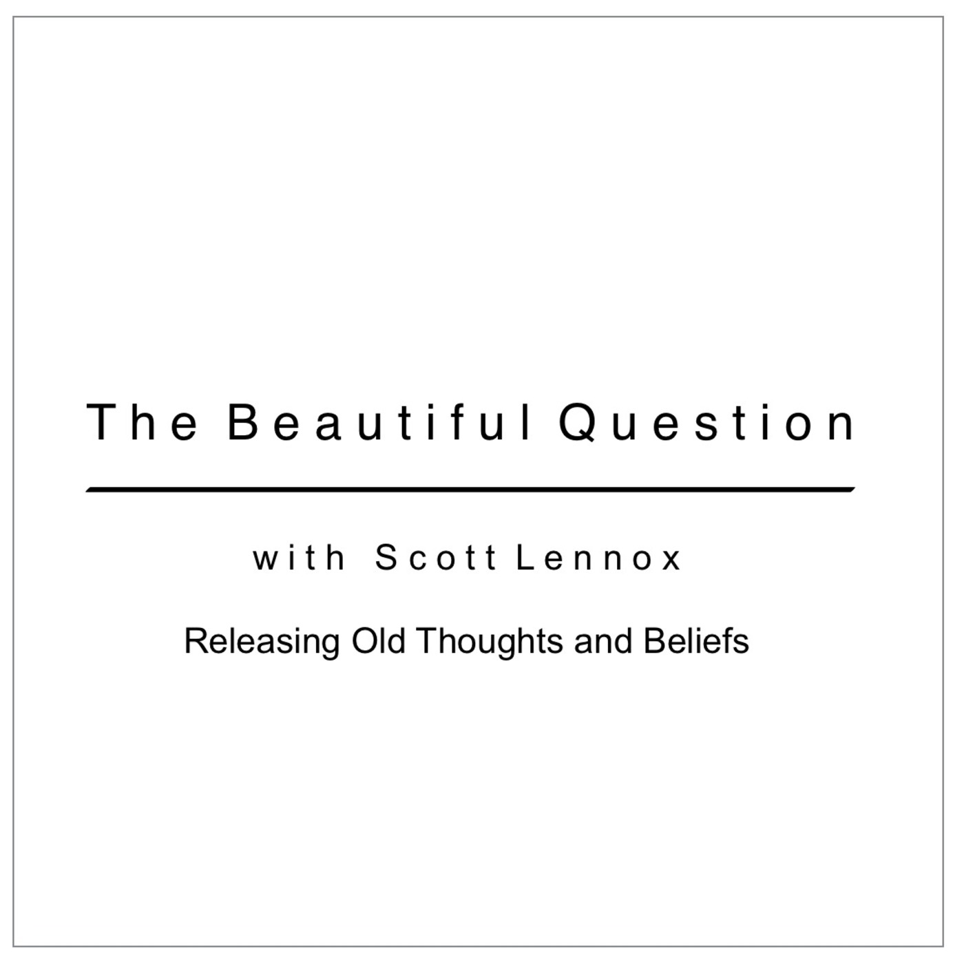 Releasing Old Thoughts and Beliefs