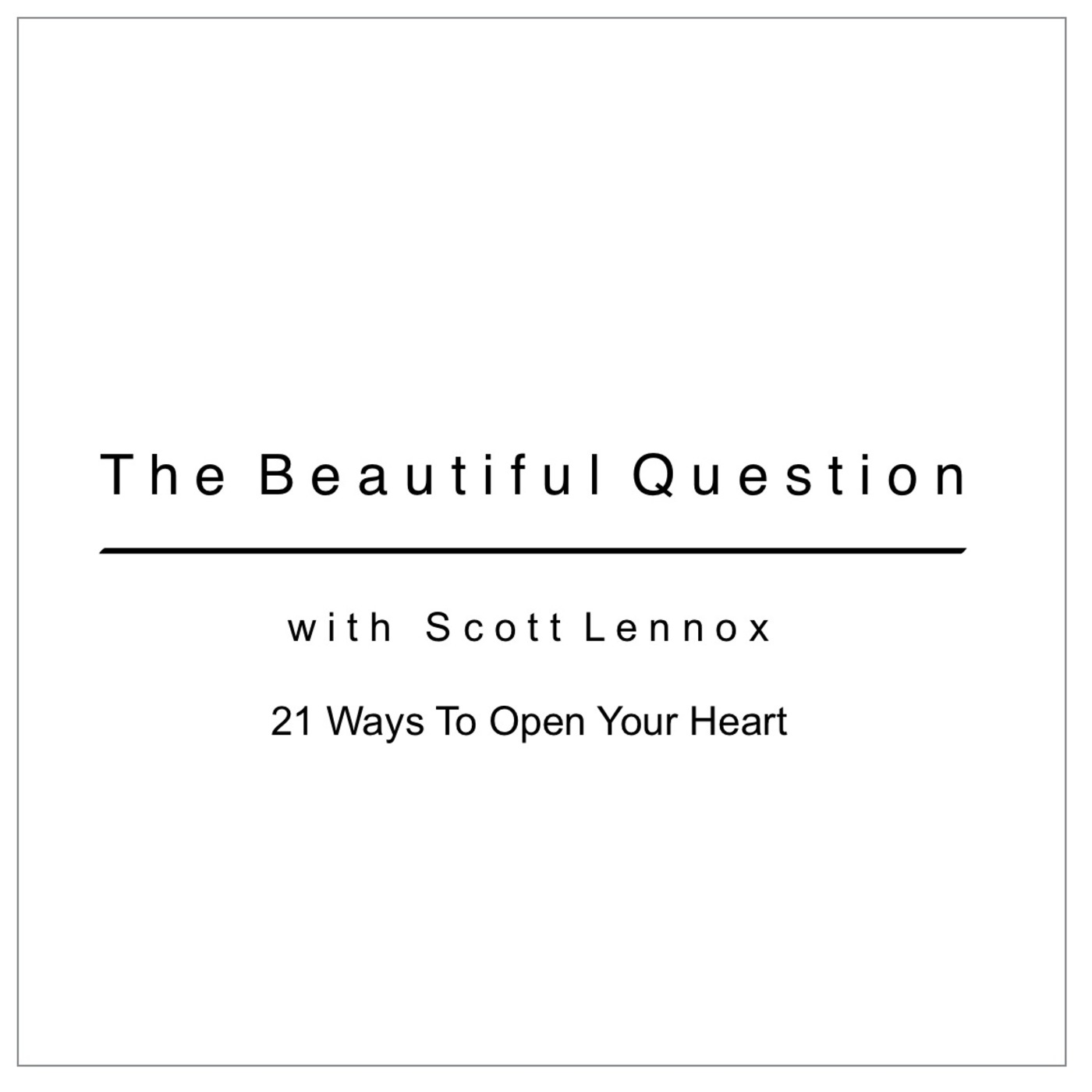 21 Ways To Open Your Heart