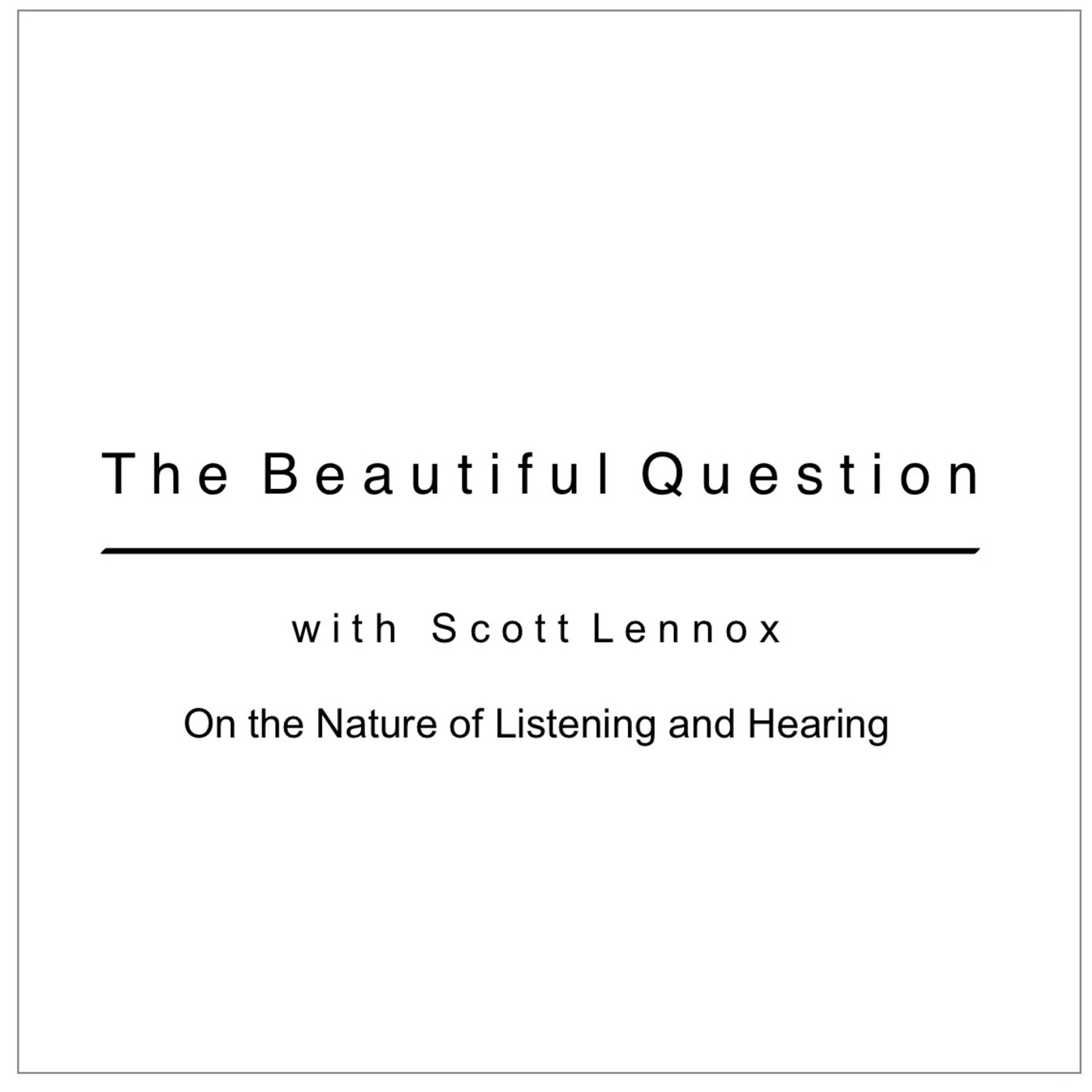 On the Nature of Listening and Hearing