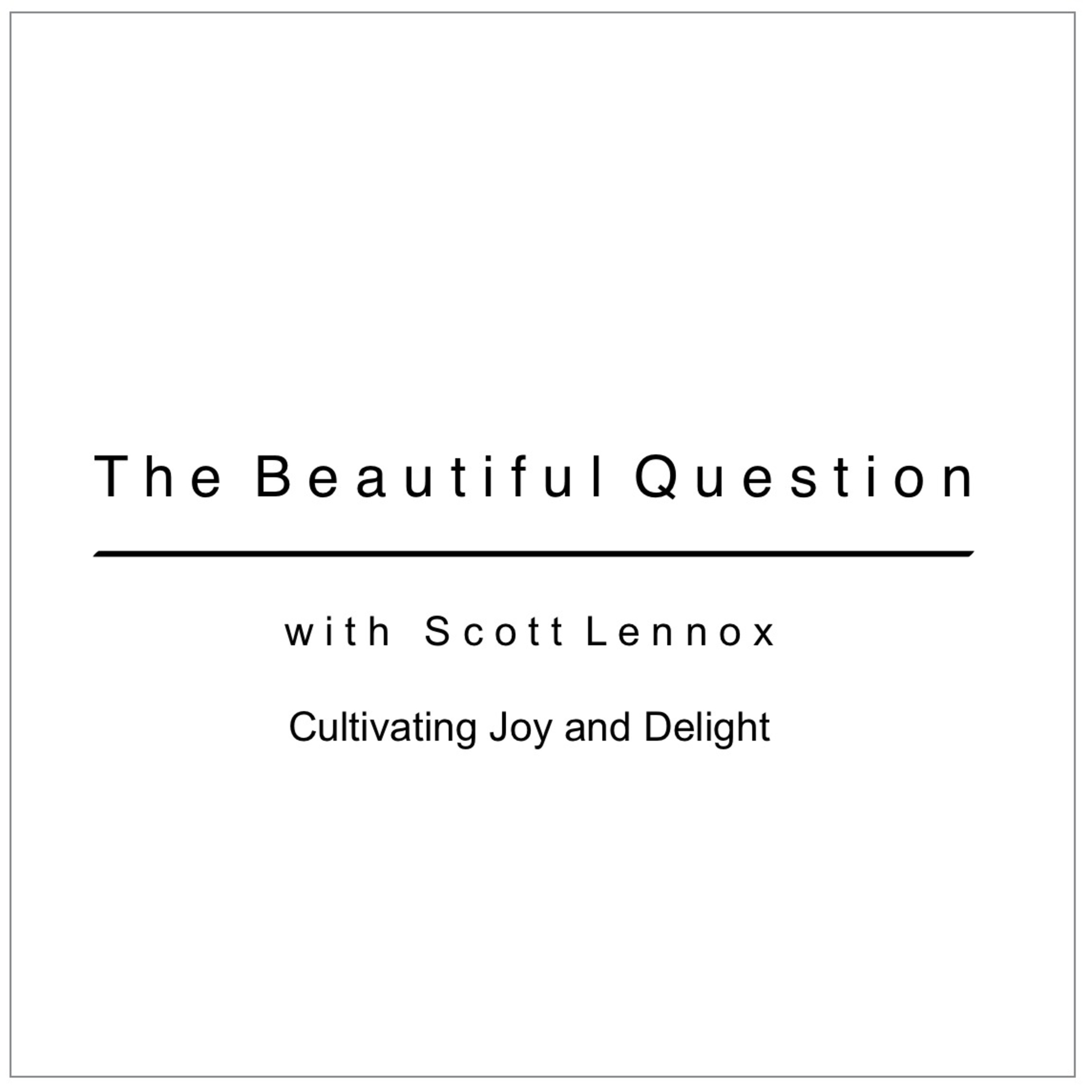 Cultivating Joy and Delight